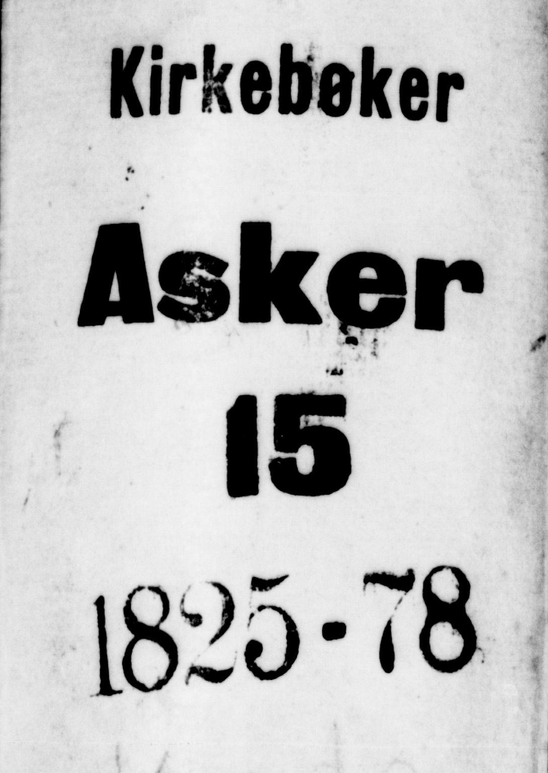 SAO, Asker prestekontor Kirkebøker, F/Fa/L0010: Ministerialbok nr. I 10, 1825-1878
