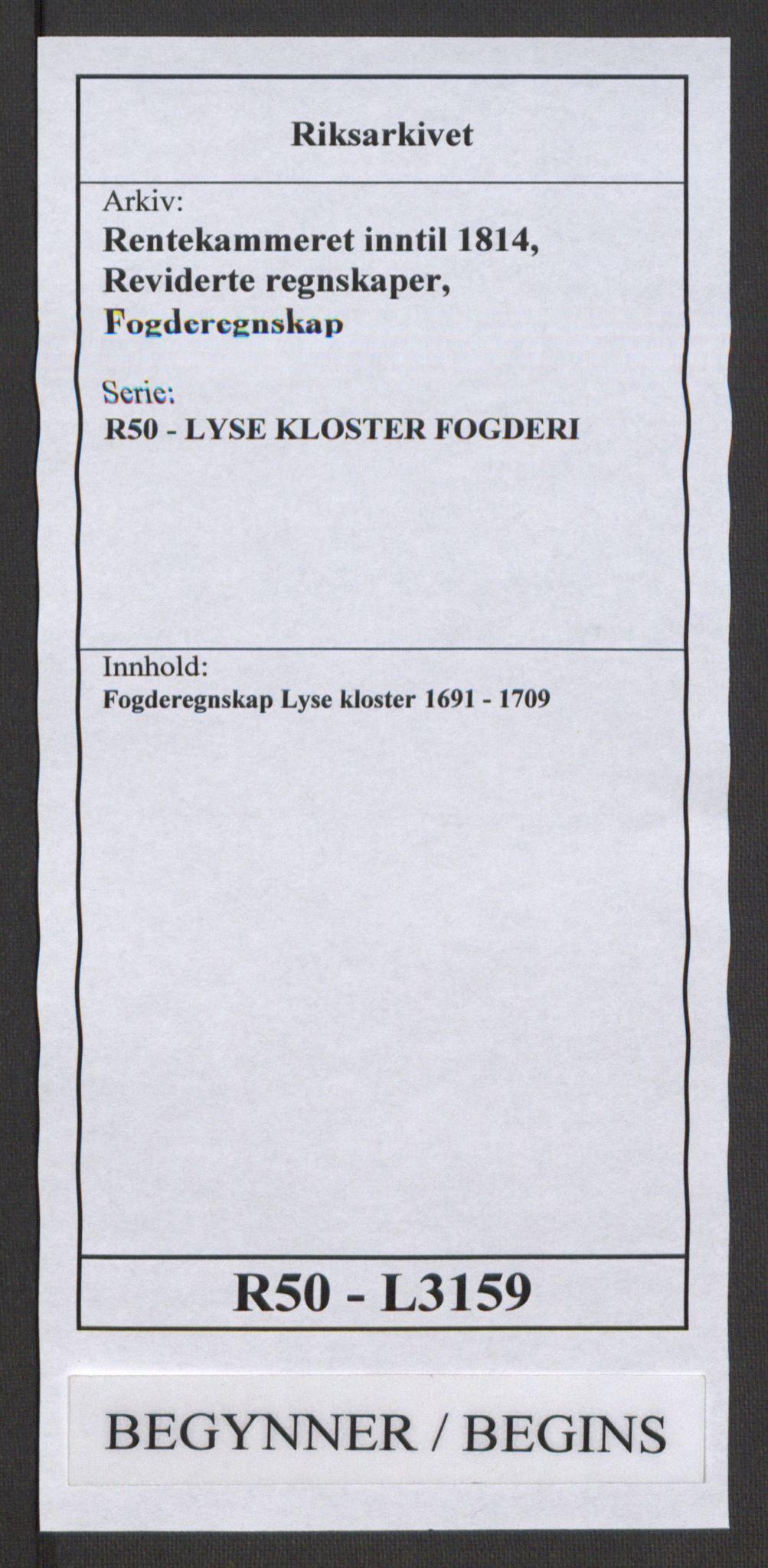 RA, Rentekammeret inntil 1814, Reviderte regnskaper, Fogderegnskap, R50/L3159: Fogderegnskap Lyse kloster, 1691-1709, s. 1