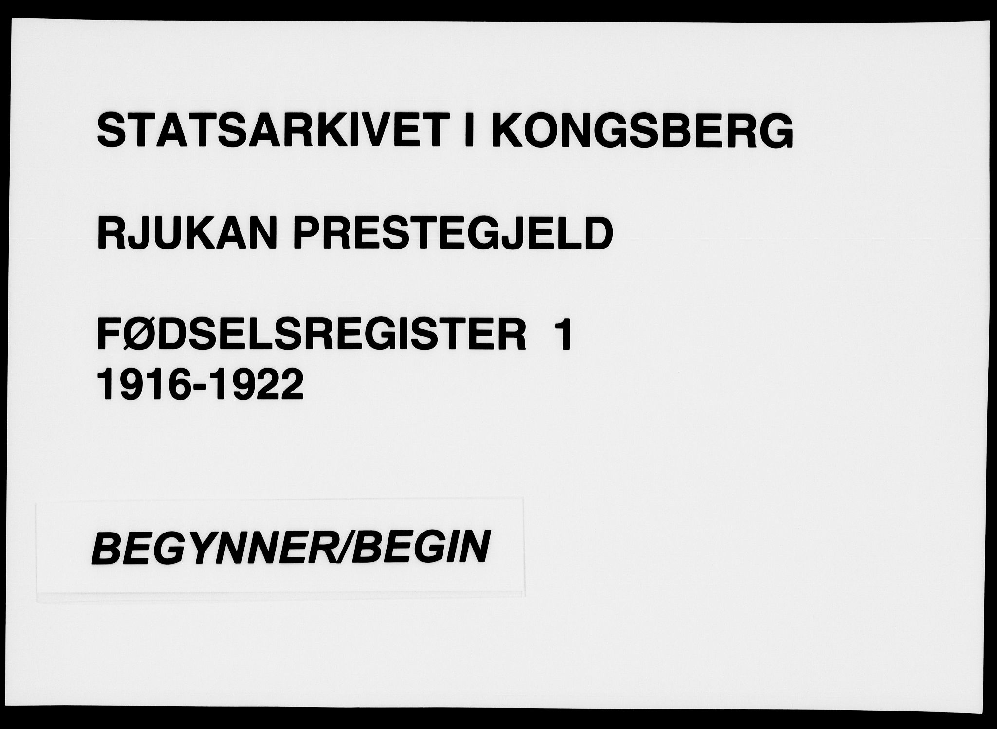 SAKO, Rjukan kirkebøker, J/Ja/L0001: Fødselsregister nr. 1, 1916-1922