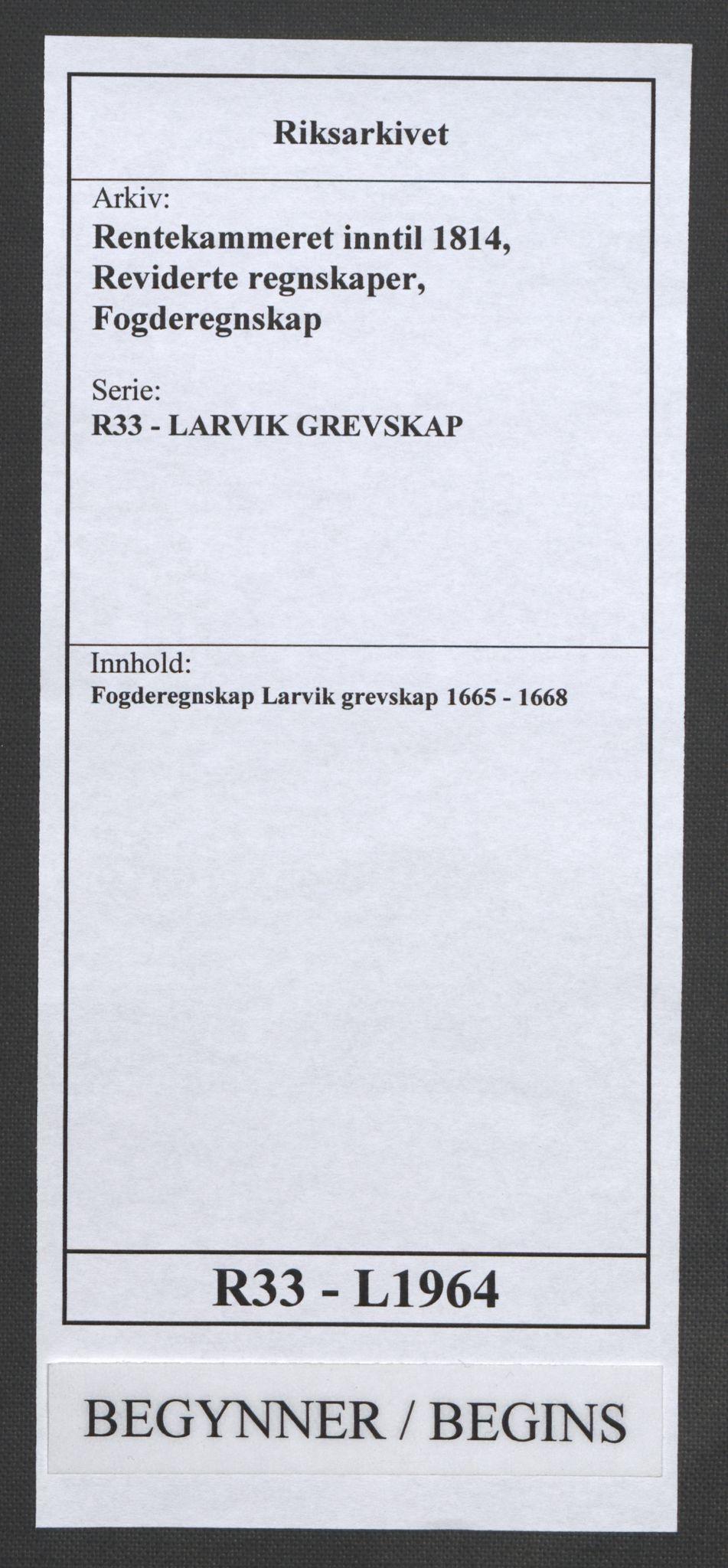 RA, Rentekammeret inntil 1814, Reviderte regnskaper, Fogderegnskap, R33/L1964: Fogderegnskap Larvik grevskap, 1665-1668, s. 1