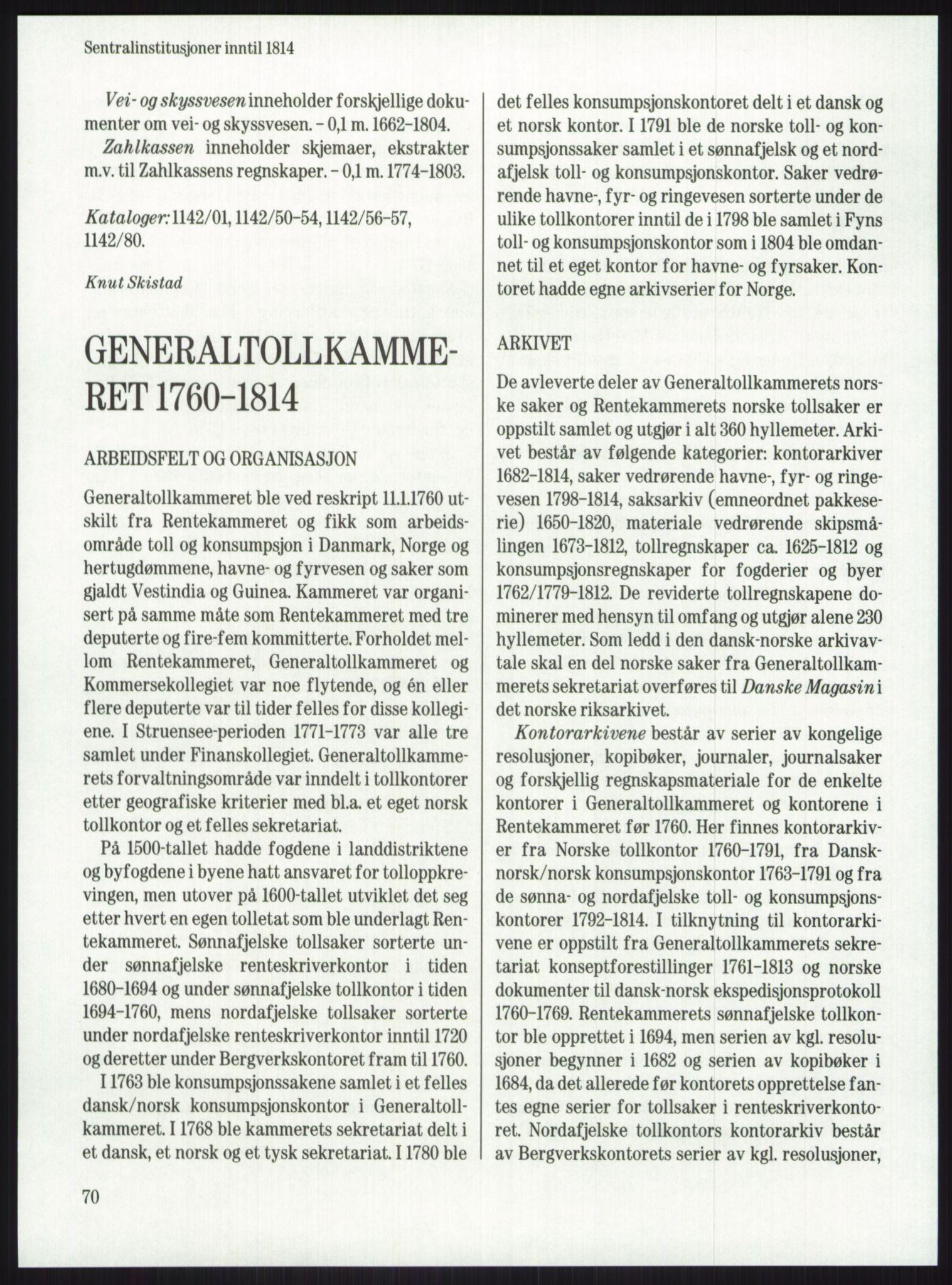 RA, Publikasjoner, -/-: Knut Johannessen, Ole Kolsrud og Dag Mangset (red.): Håndbok for Riksarkivet (1992), s. 70