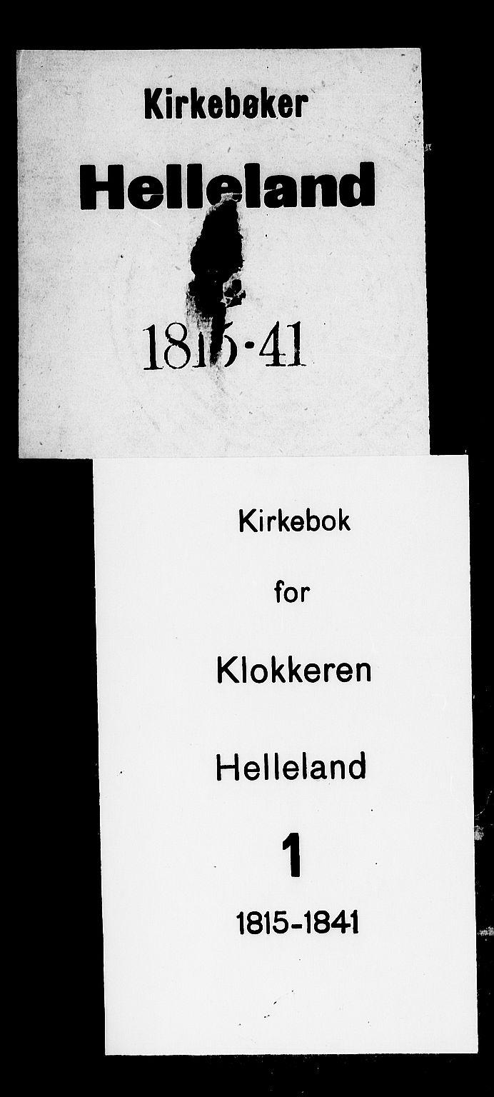 SAST, Helleland sokneprestkontor, Klokkerbok nr. B 1, 1815-1841