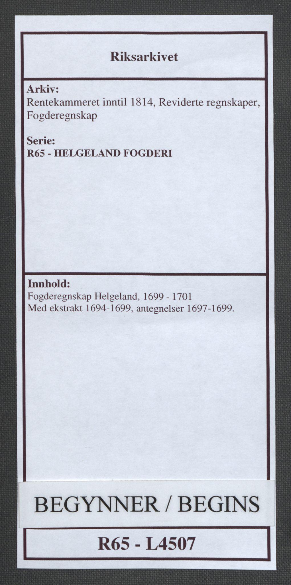 RA, Rentekammeret inntil 1814, Reviderte regnskaper, Fogderegnskap, R65/L4507: Fogderegnskap Helgeland, 1699-1701, s. 1