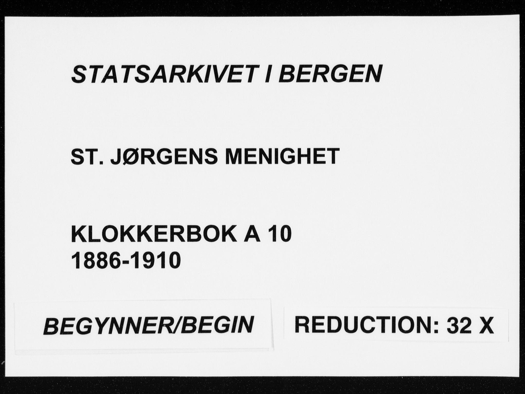 SAB, St. Jørgens hospital og Årstad sokneprestembete, Klokkerbok nr. A 10, 1886-1910