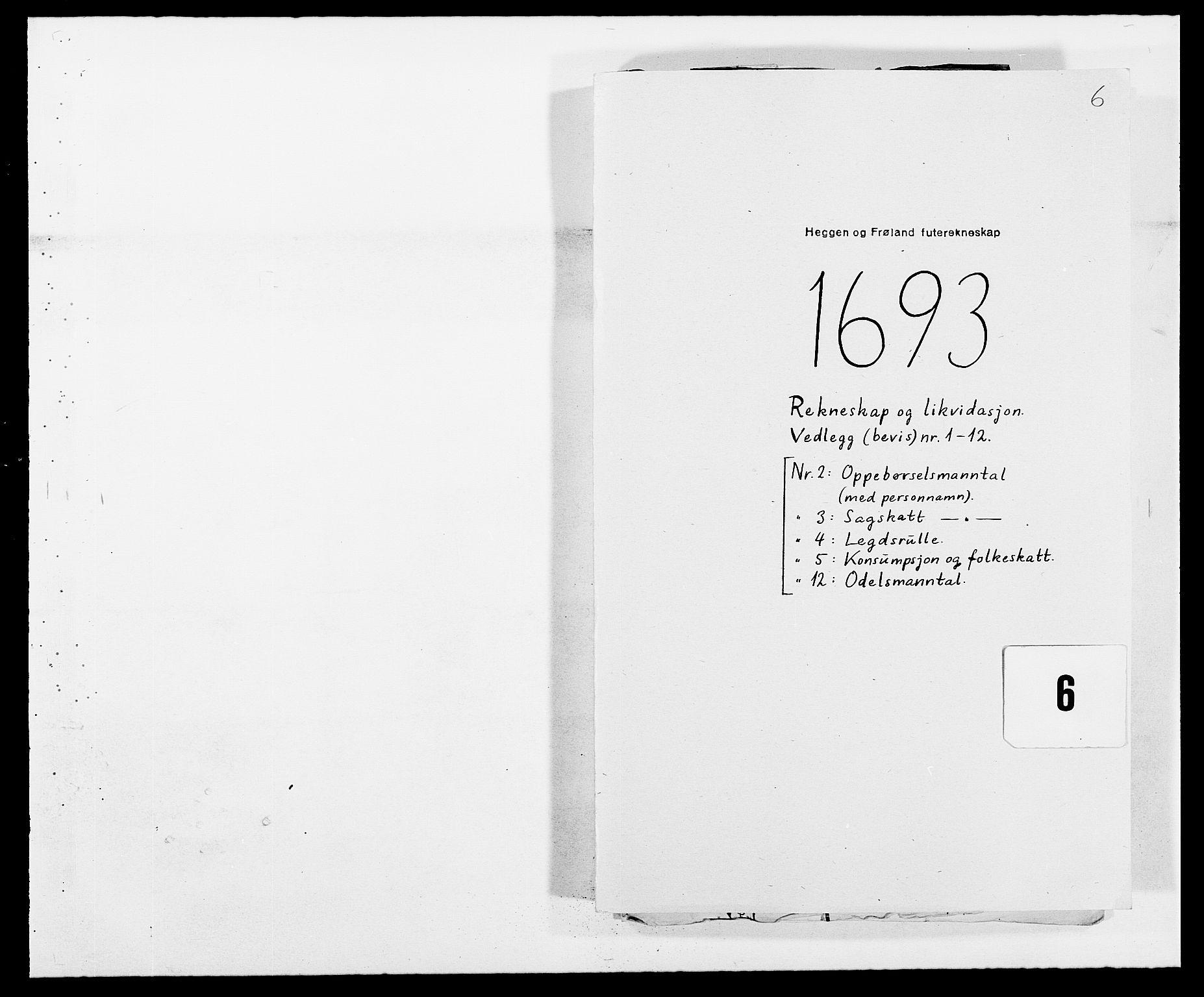 RA, Rentekammeret inntil 1814, Reviderte regnskaper, Fogderegnskap, R06/L0283: Fogderegnskap Heggen og Frøland, 1691-1693, s. 303