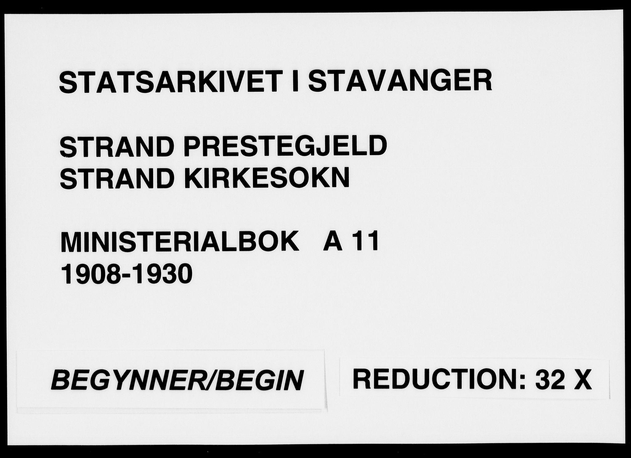 SAST, Strand sokneprestkontor, H/Ha/Haa/L0011: Ministerialbok nr. A 11, 1908-1930