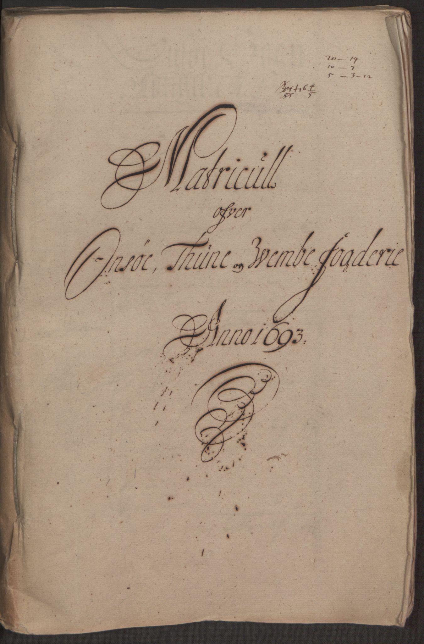 RA, Rentekammeret inntil 1814, Reviderte regnskaper, Fogderegnskap, R03/L0120: Fogderegnskap Onsøy, Tune, Veme og Åbygge fogderi, 1692-1693, s. 251