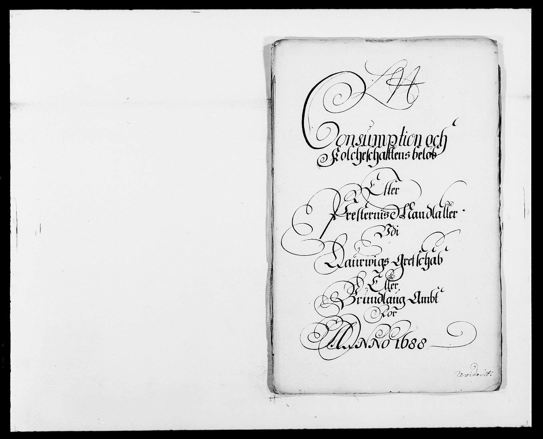 RA, Rentekammeret inntil 1814, Reviderte regnskaper, Fogderegnskap, R33/L1971: Fogderegnskap Larvik grevskap, 1688-1689, s. 132