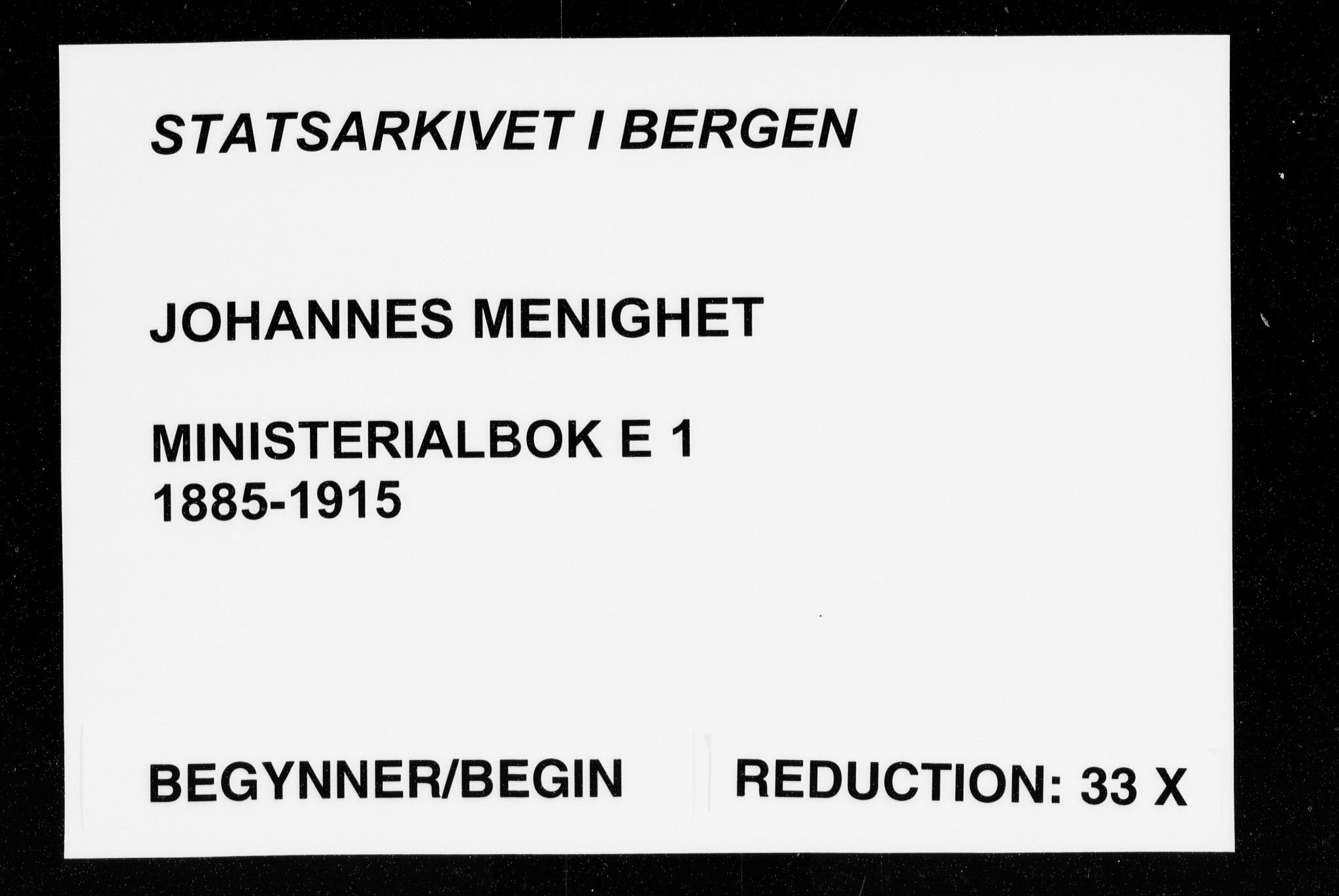 SAB, Johanneskirken Sokneprestembete, H/Haa/L0019: Ministerialbok nr. E 1, 1885-1915