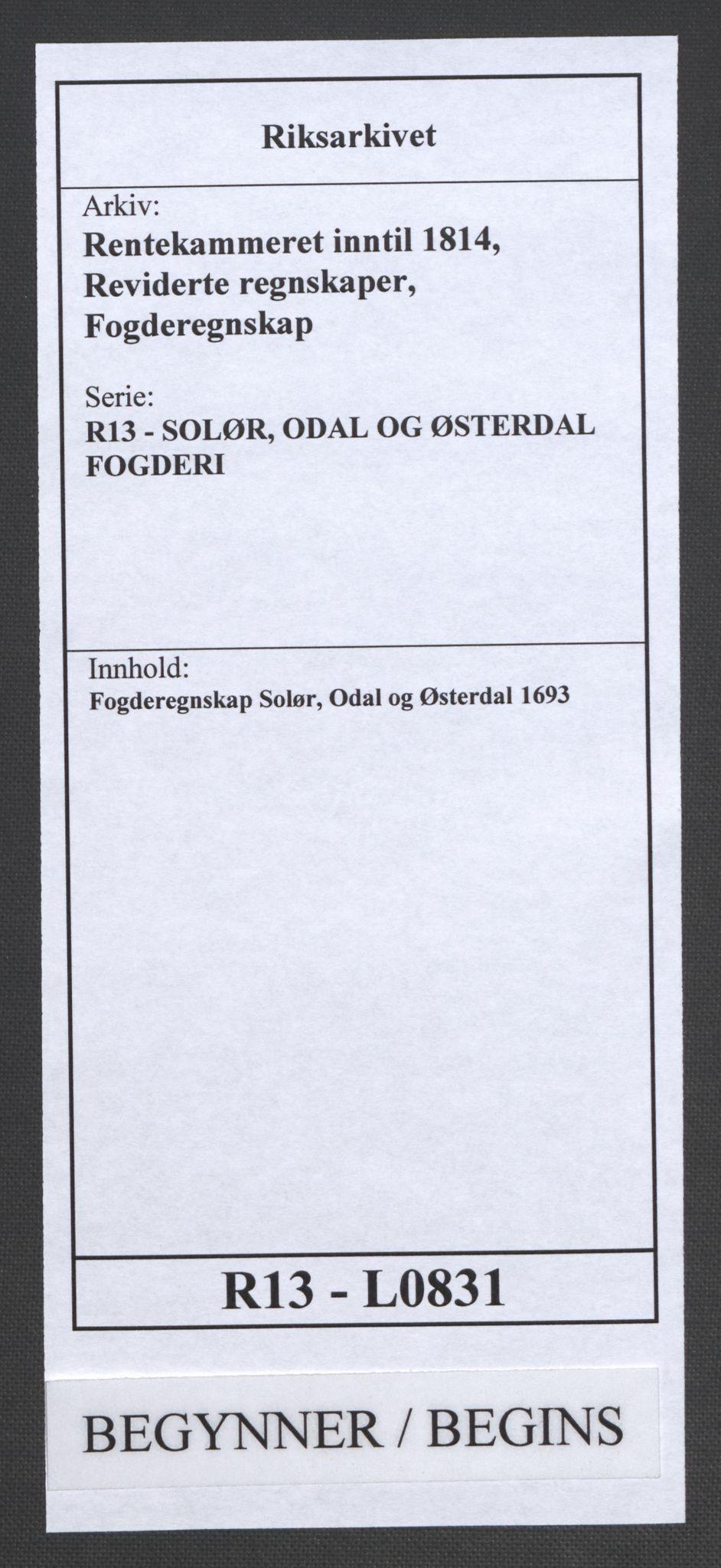 RA, Rentekammeret inntil 1814, Reviderte regnskaper, Fogderegnskap, R13/L0831: Fogderegnskap Solør, Odal og Østerdal, 1693, s. 1