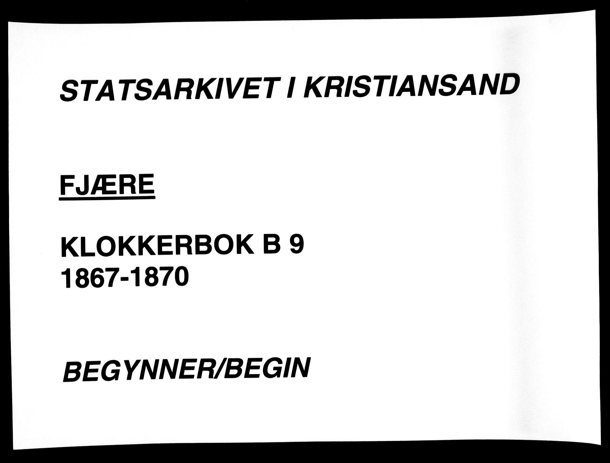 SAK, Fjære sokneprestkontor, F/Fb/L0009: Klokkerbok nr. B 9, 1867-1870