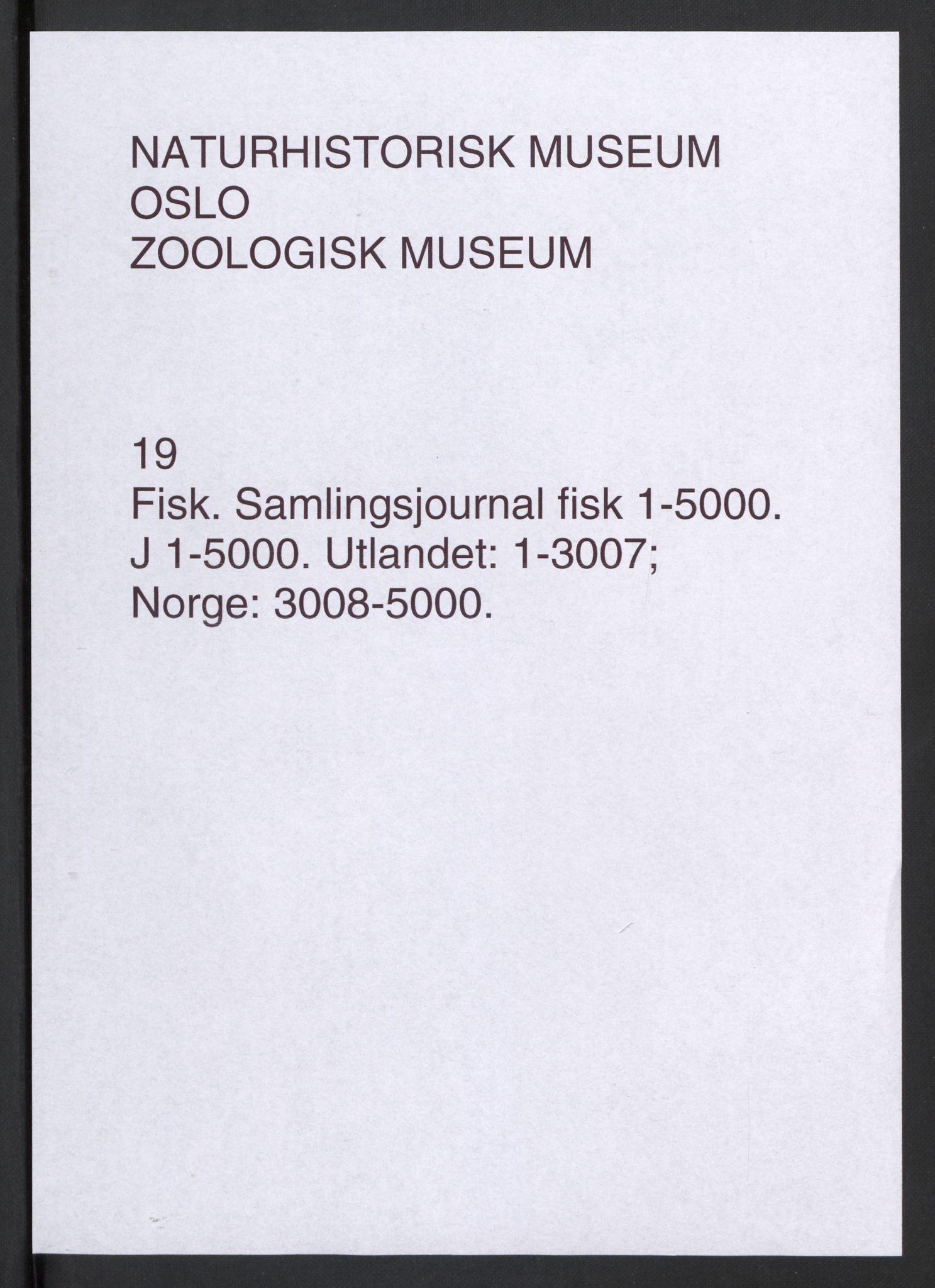 NHMO, Naturhistorisk museum (Oslo), 1: Fisk. Samlingsjournal. Fiskesamlingen (J), nr. 1-5000.