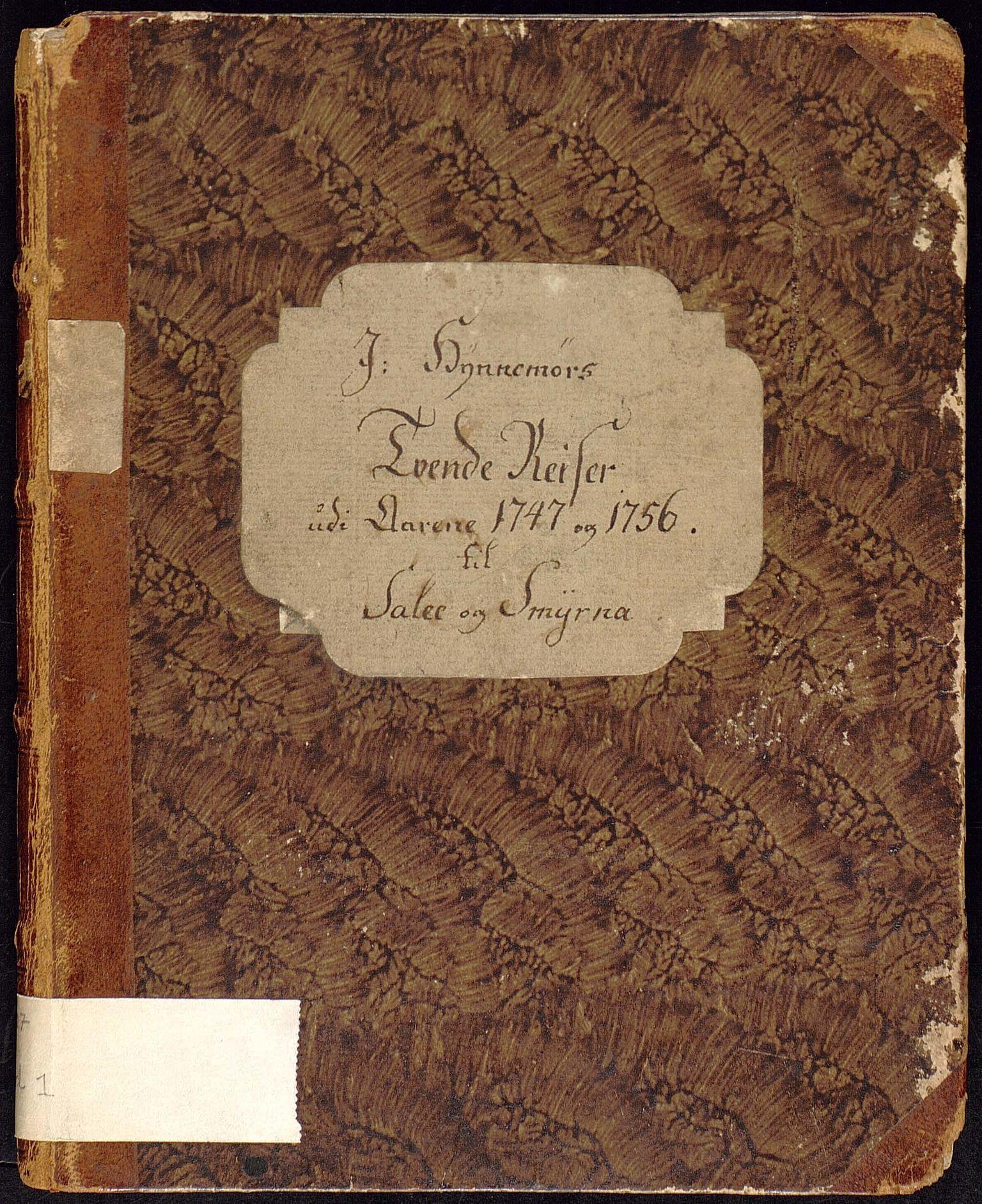 BBA, De eligerte menn, I/Id/L0001: Hilbrandt Meyers beretning om Joachim Hynnemørs to reiser i 1747 og 1756 til Salee og Smyrna, 1784