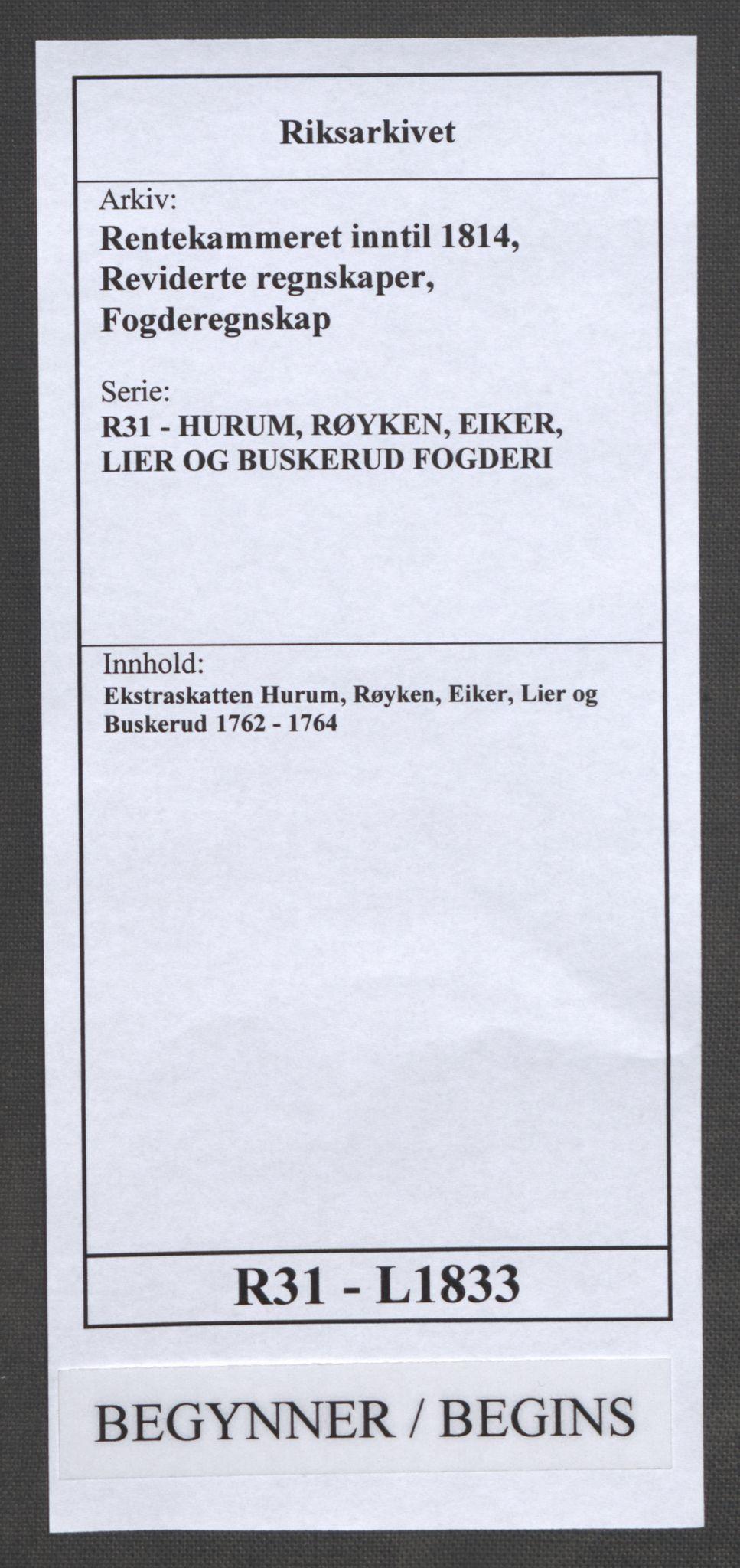 RA, Rentekammeret inntil 1814, Reviderte regnskaper, Fogderegnskap, R31/L1833: Ekstraskatten Hurum, Røyken, Eiker, Lier og Buskerud, 1762-1764, s. 1