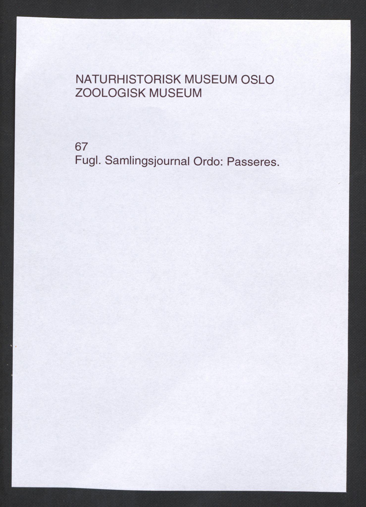 NHMO, Naturhistorisk museum (Oslo), 2: Fugl. Taksonomisk journal. Ordo: Passeres