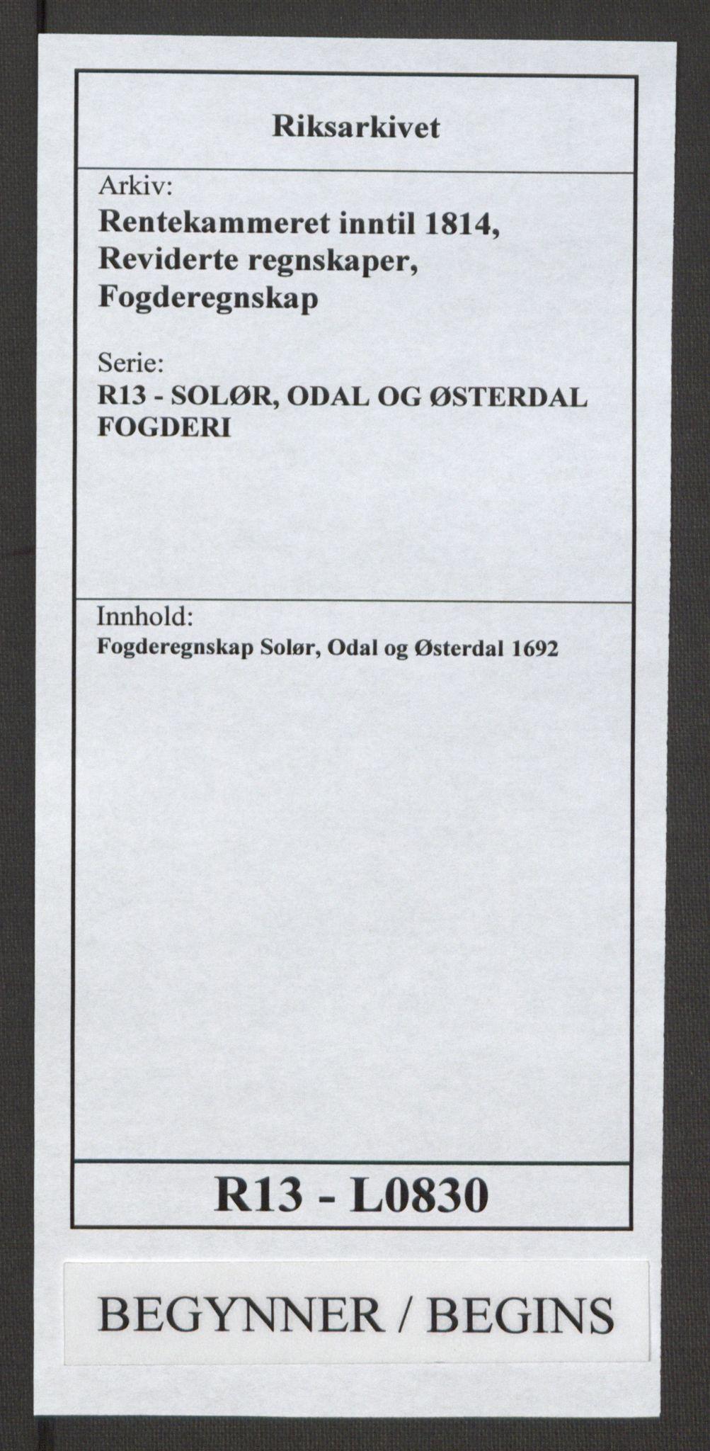 RA, Rentekammeret inntil 1814, Reviderte regnskaper, Fogderegnskap, R13/L0830: Fogderegnskap Solør, Odal og Østerdal, 1692, s. 1