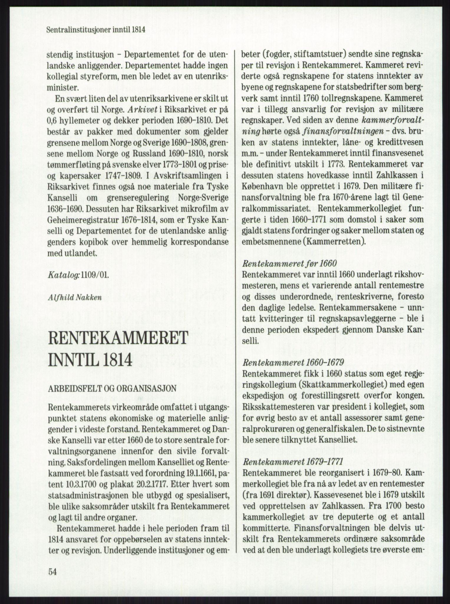 RA, Publikasjoner, -/-: Knut Johannessen, Ole Kolsrud og Dag Mangset (red.): Håndbok for Riksarkivet (1992), s. 54