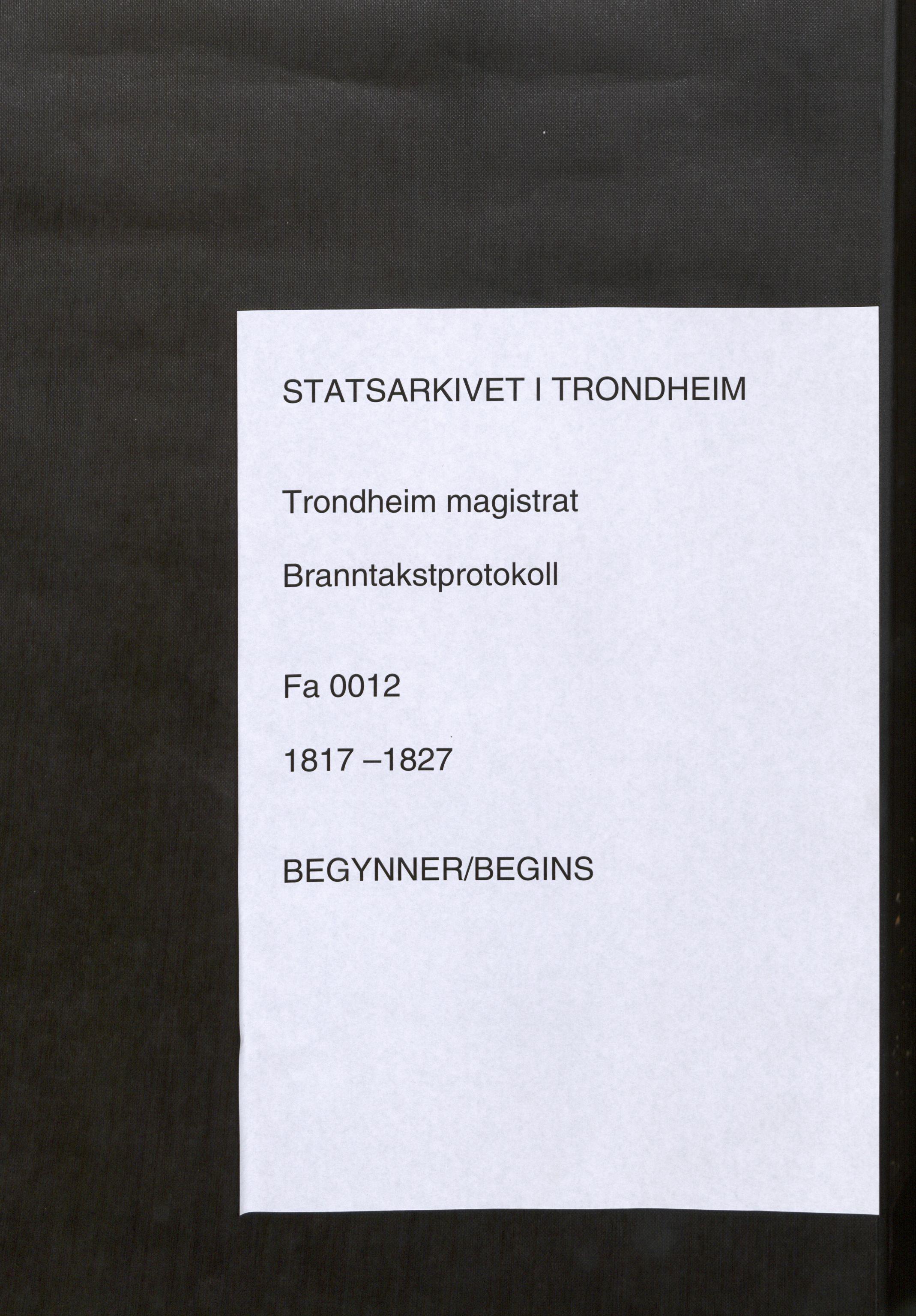 SAT, Norges Brannkasse Trondheim magistrat, Fa/L0017: Branntakstprotokoll K19, 1817-1827