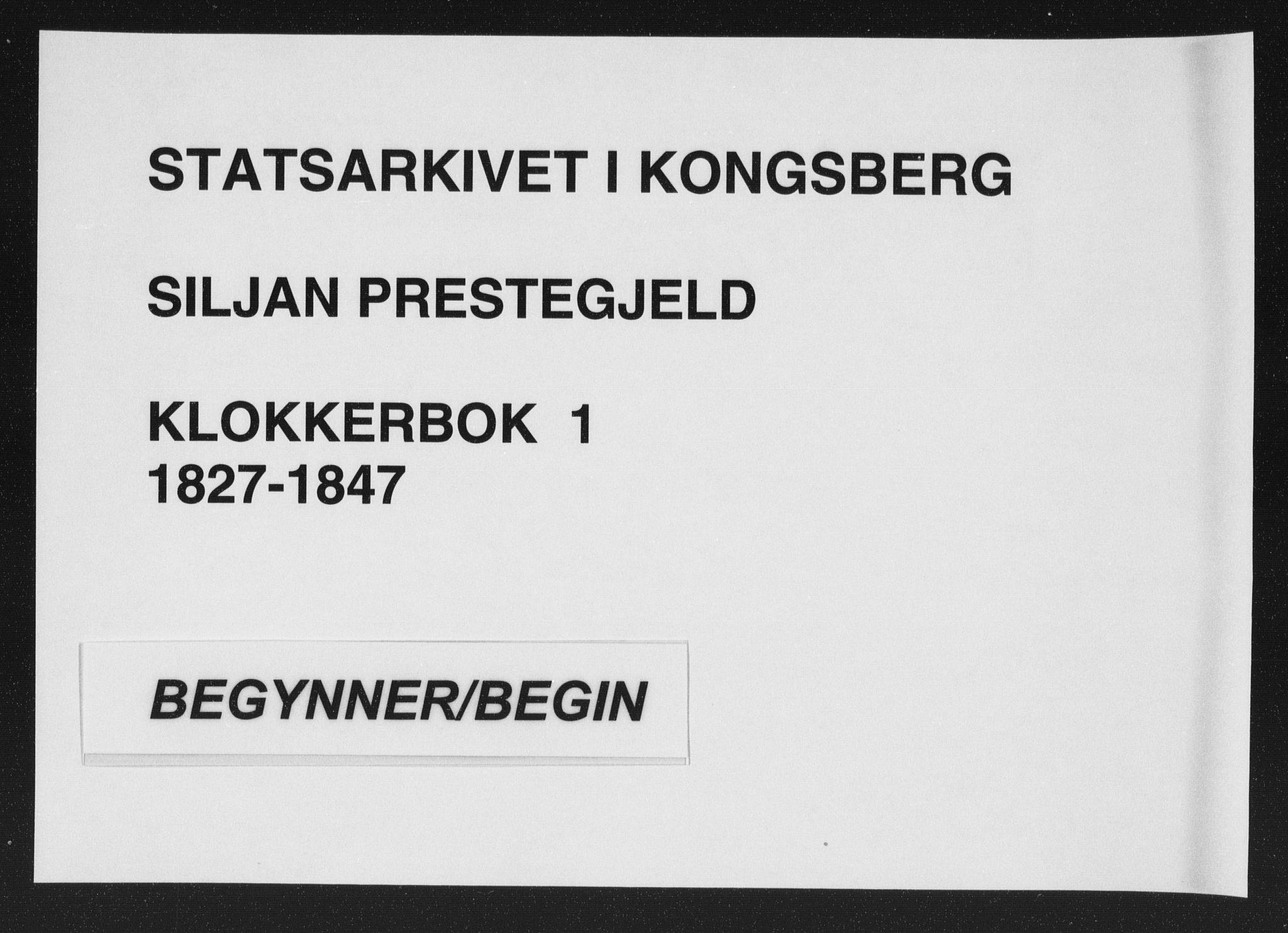 SAKO, Siljan kirkebøker, G/Ga/L0001: Klokkerbok nr. 1, 1827-1847