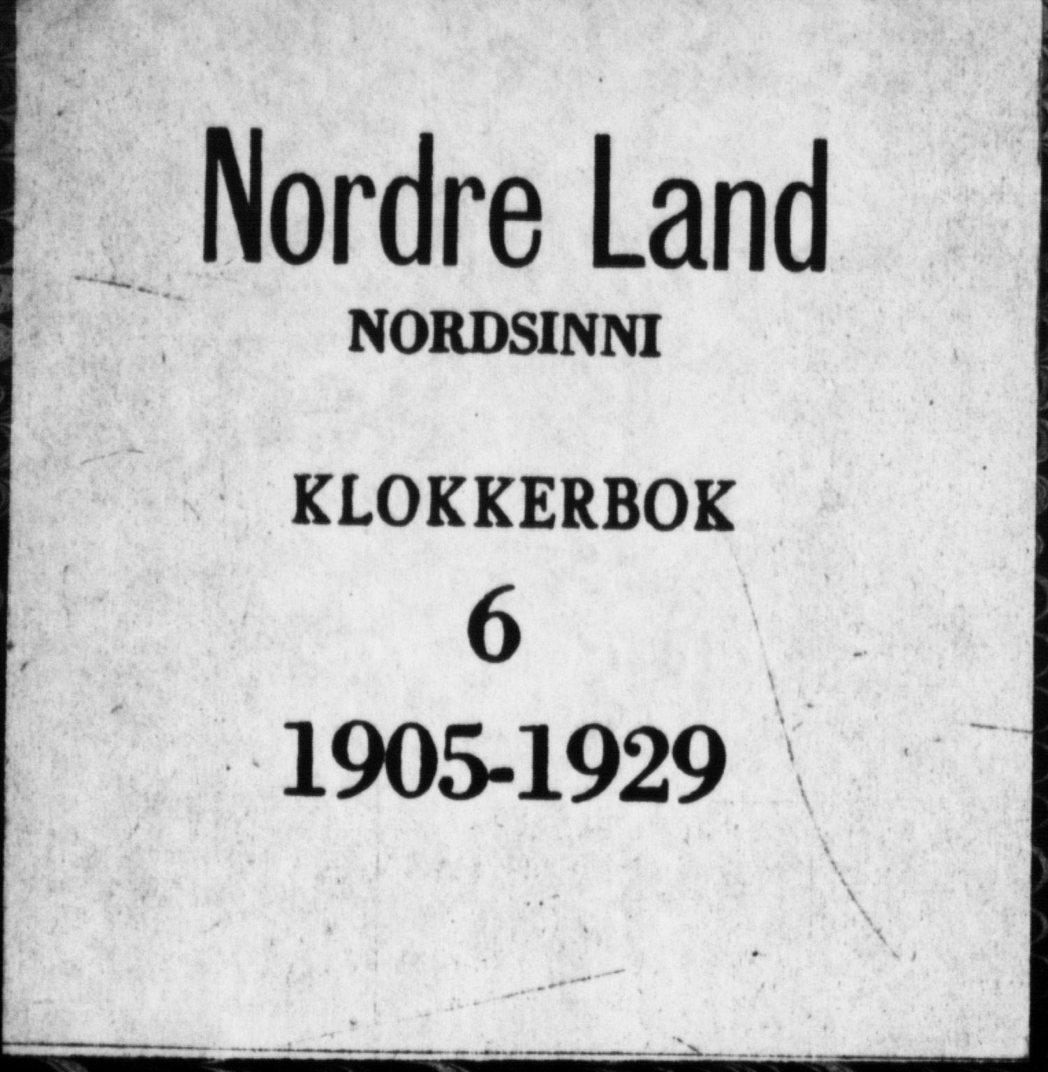 SAH, Nordre Land prestekontor, Klokkerbok nr. 6, 1905-1929
