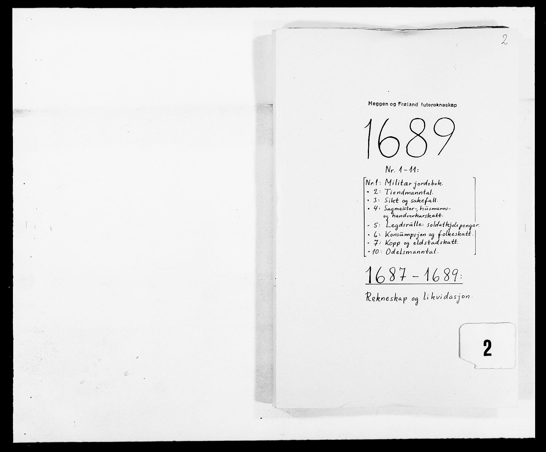 RA, Rentekammeret inntil 1814, Reviderte regnskaper, Fogderegnskap, R06/L0282: Fogderegnskap Heggen og Frøland, 1687-1690, s. 116