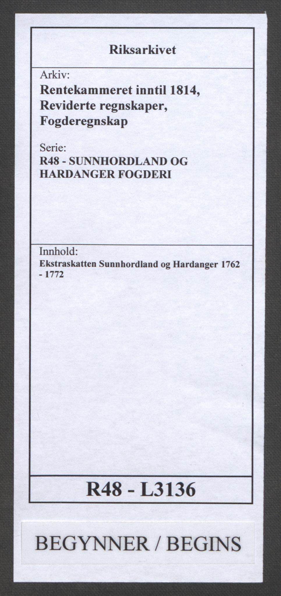RA, Rentekammeret inntil 1814, Reviderte regnskaper, Fogderegnskap, R48/L3136: Ekstraskatten Sunnhordland og Hardanger, 1762-1772, s. 1