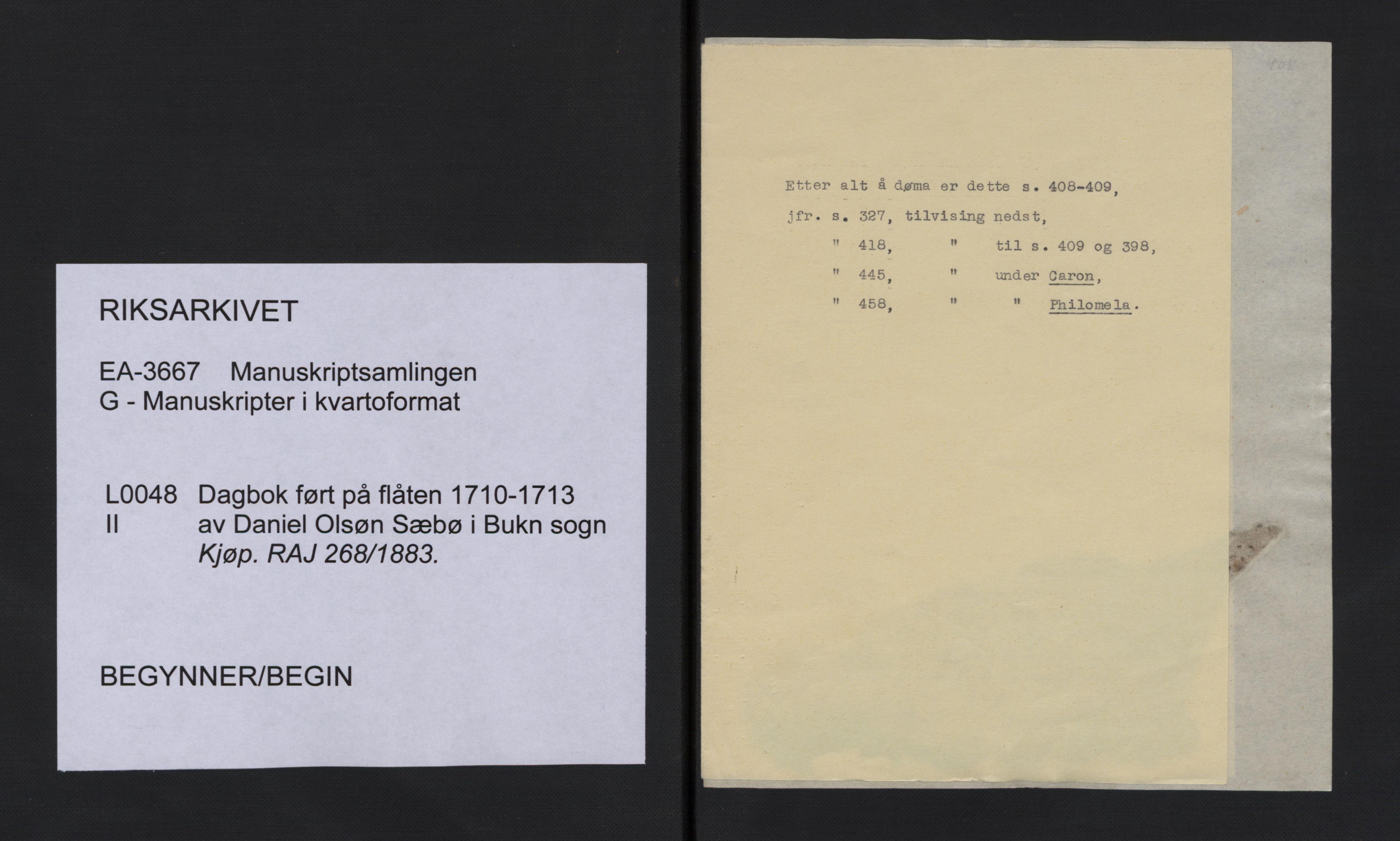 RA, Manuskriptsamlingen, G/L0048b: Nils Trosners dagbok ført på flåten 1710-1713 bd. II, 1710-1713, s. upaginert