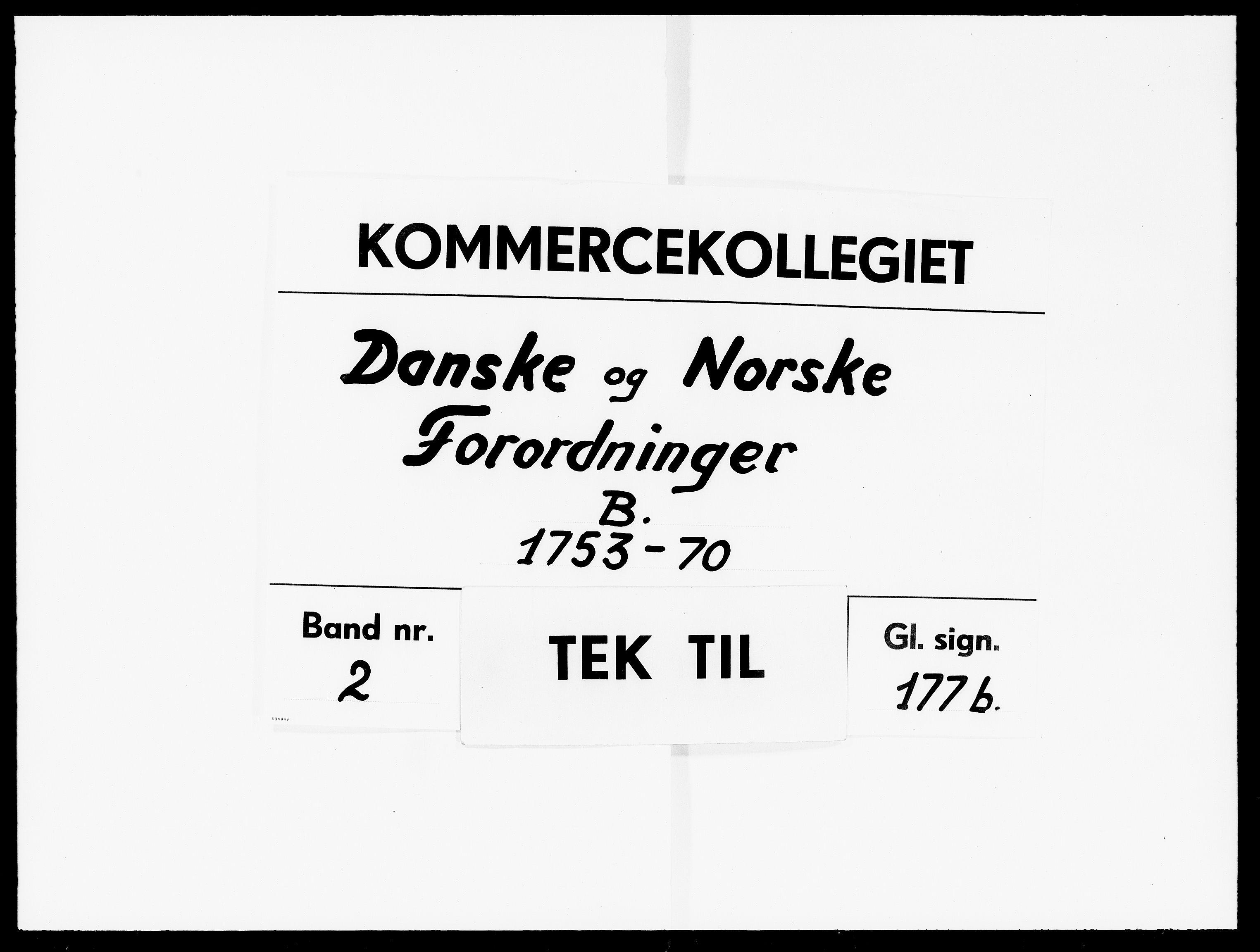 DRA, Kommercekollegiet, Dansk-Norske Sekretariat, -/17: Danske og norske forordninger B, 1753-1770