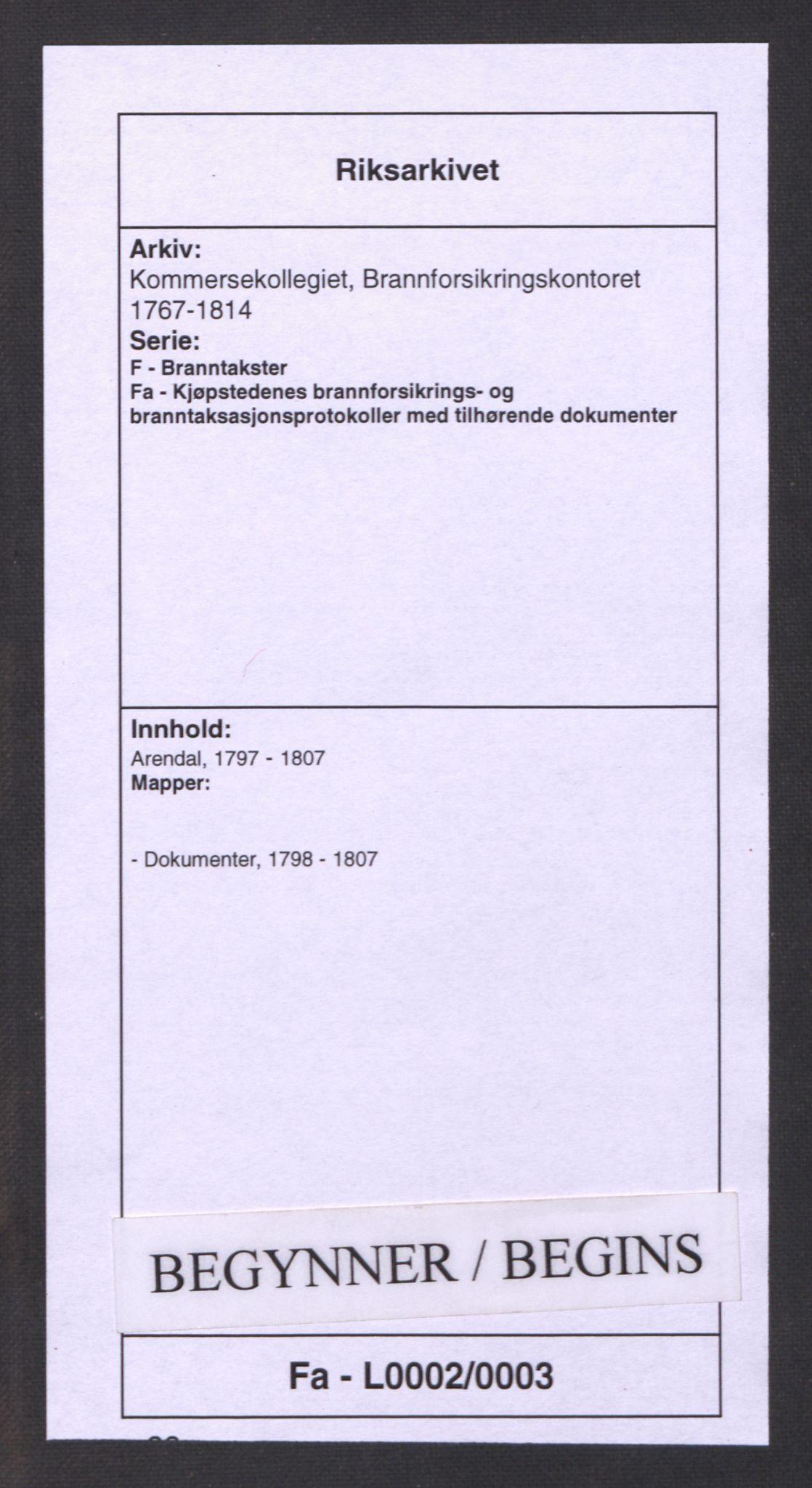RA, Kommersekollegiet, Brannforsikringskontoret 1767-1814, F/Fa/L0002: Arendal, 1798-1807