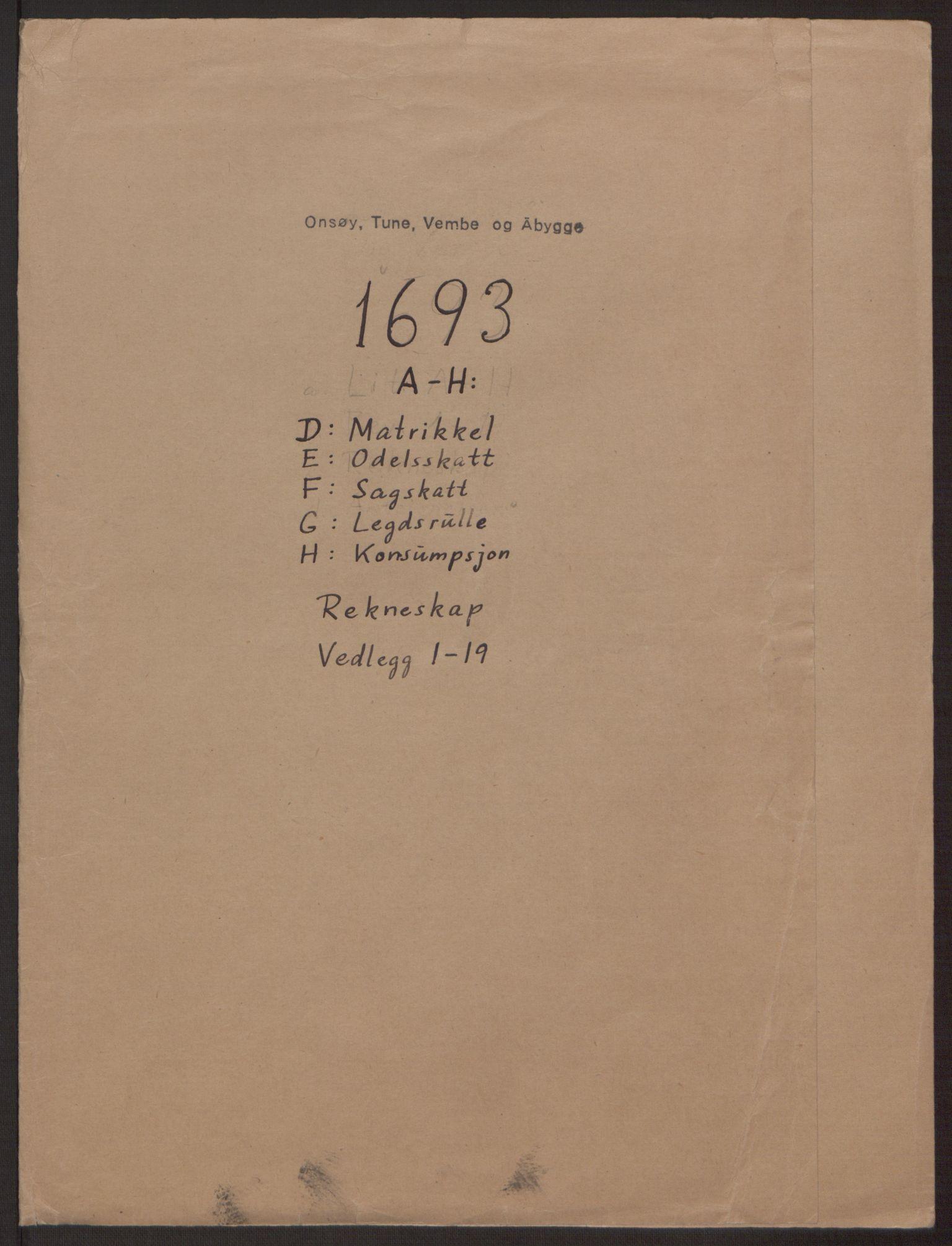 RA, Rentekammeret inntil 1814, Reviderte regnskaper, Fogderegnskap, R03/L0120: Fogderegnskap Onsøy, Tune, Veme og Åbygge fogderi, 1692-1693, s. 228
