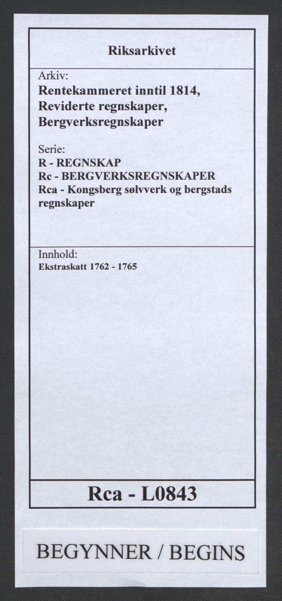 RA, Rentekammeret inntil 1814, Reviderte regnskaper, Bergverksregnskaper, R/Rc/Rca/L0843: Ekstraskatt, 1762-1765, s. 1