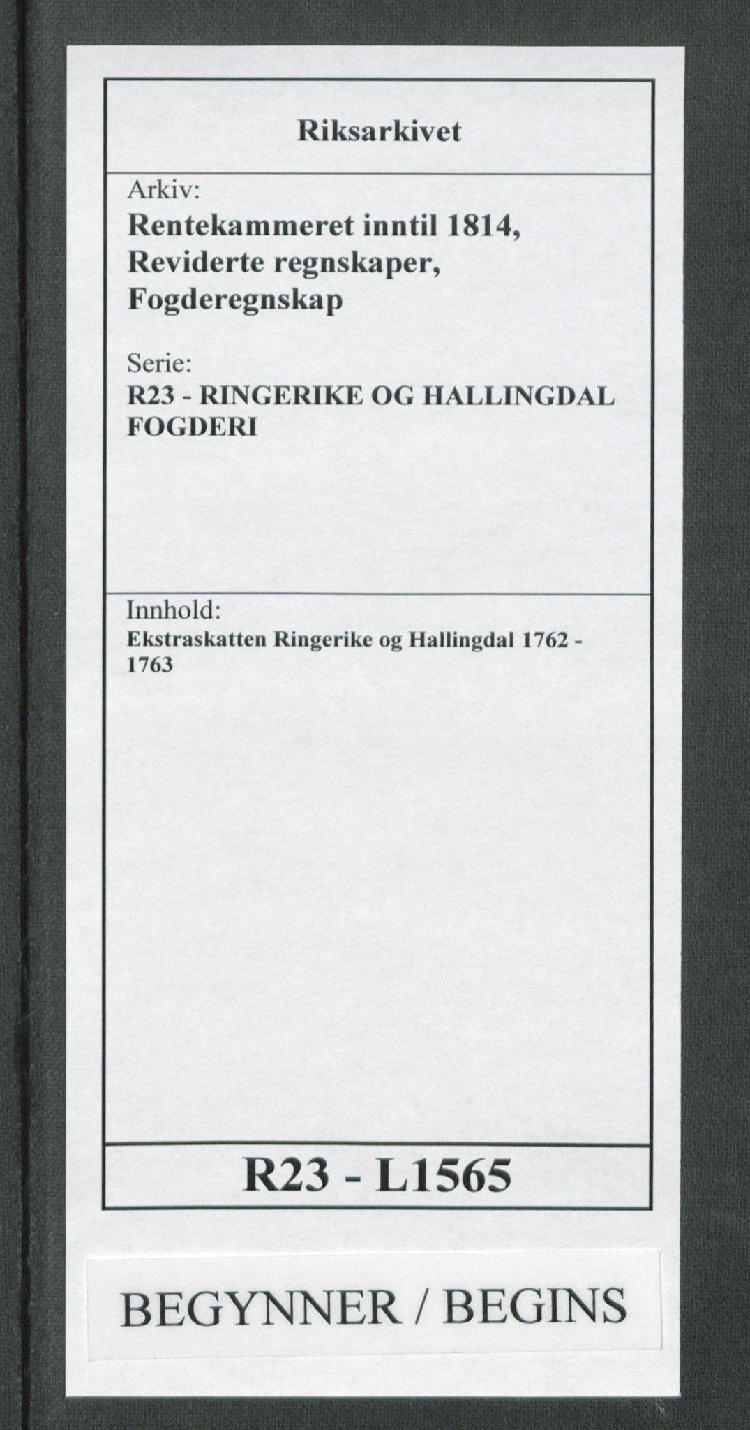 RA, Rentekammeret inntil 1814, Reviderte regnskaper, Fogderegnskap, R23/L1565: Ekstraskatten Ringerike og Hallingdal, 1762-1763, s. 1