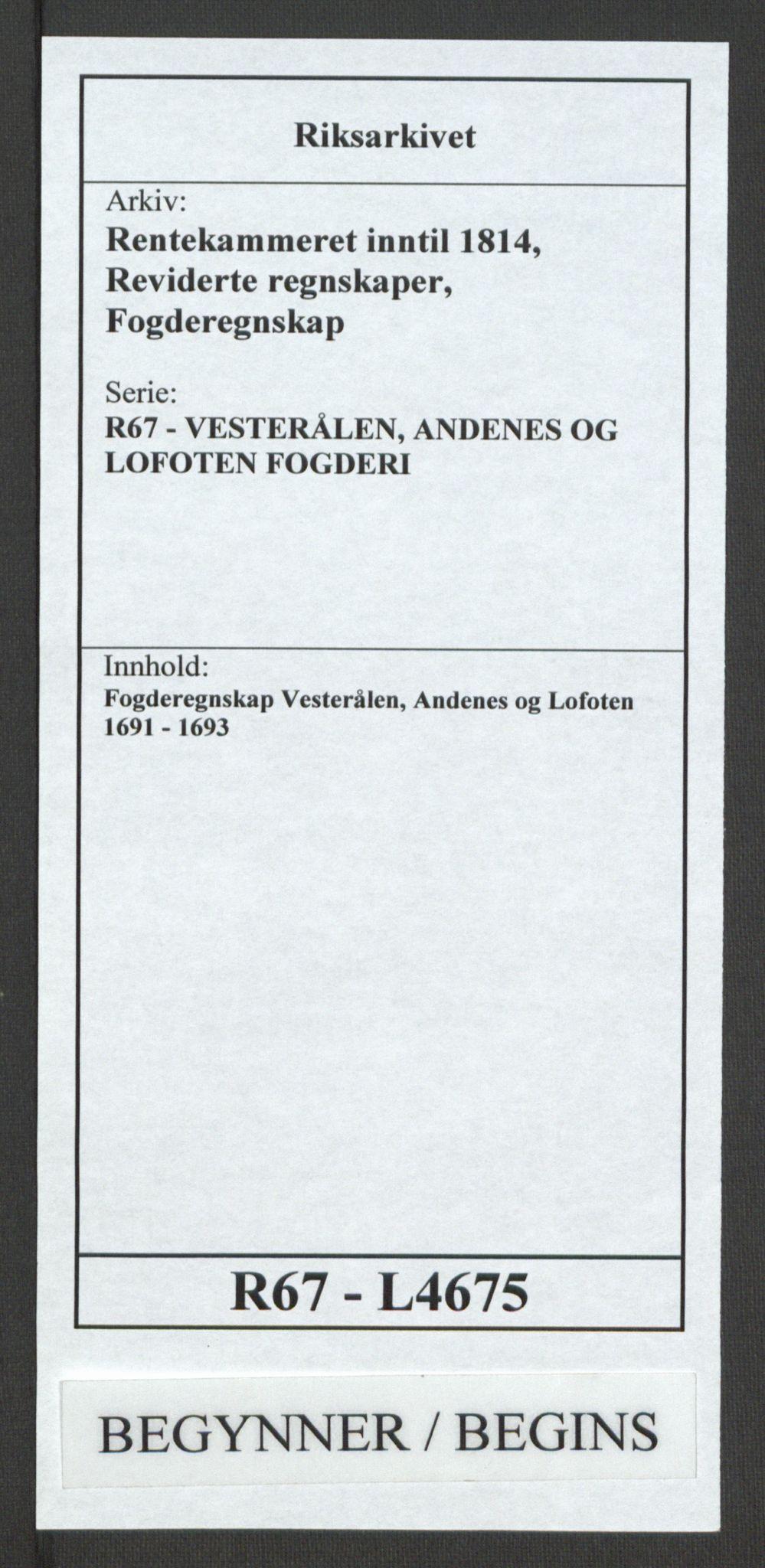 RA, Rentekammeret inntil 1814, Reviderte regnskaper, Fogderegnskap, R67/L4675: Fogderegnskap Vesterålen, Andenes og Lofoten, 1691-1693, s. 1