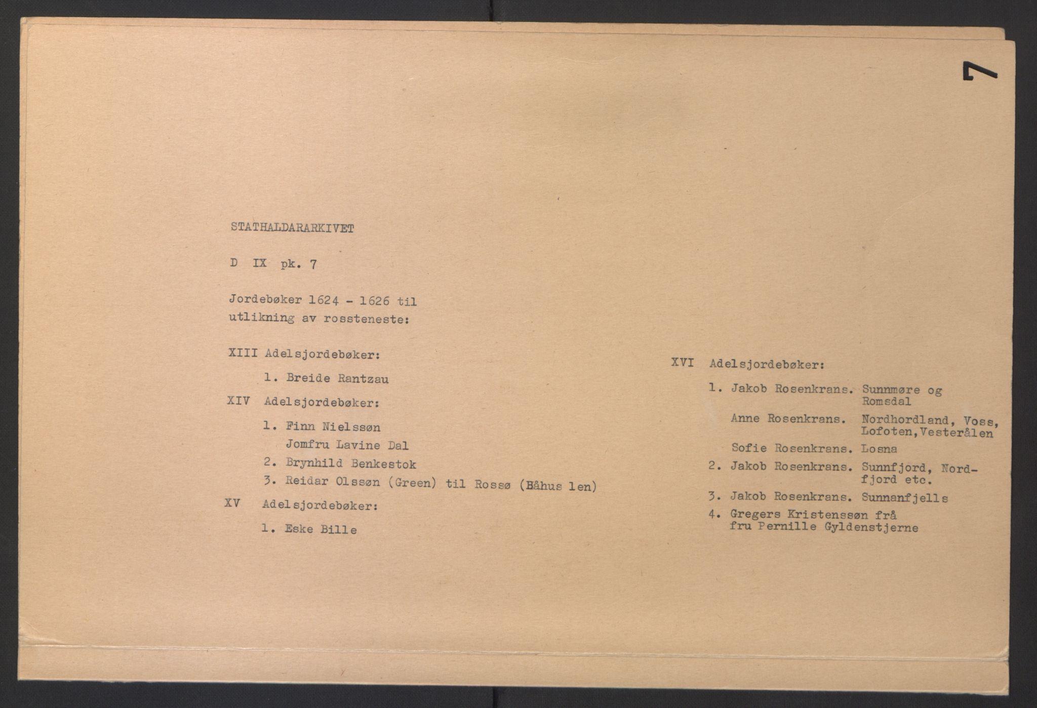 RA, Stattholderembetet 1572-1771, Ek/L0007: Jordebøker til utlikning av rosstjeneste 1624-1626:, 1624-1625, s. 302