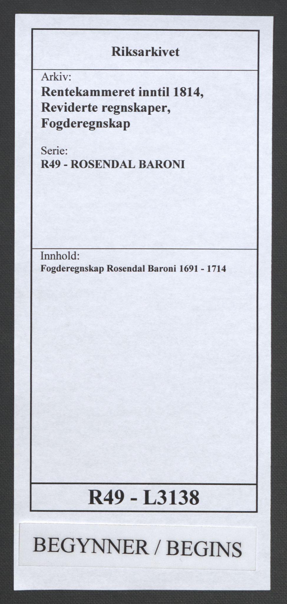 RA, Rentekammeret inntil 1814, Reviderte regnskaper, Fogderegnskap, R49/L3138: Fogderegnskap Rosendal Baroni, 1691-1714, s. 1