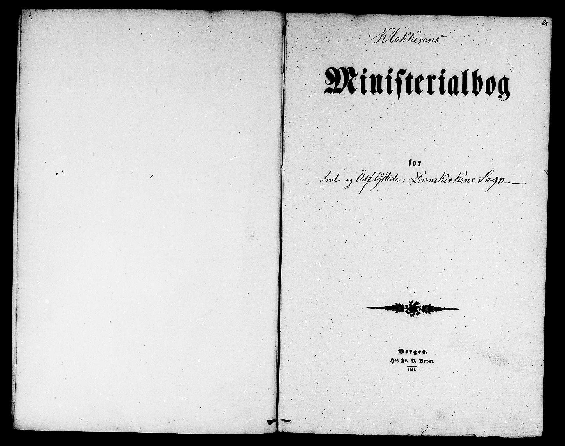 SAB, Domkirken Sokneprestembete, H/Hab/L0044: Klokkerbok nr. F 1, 1856-1879, s. 2