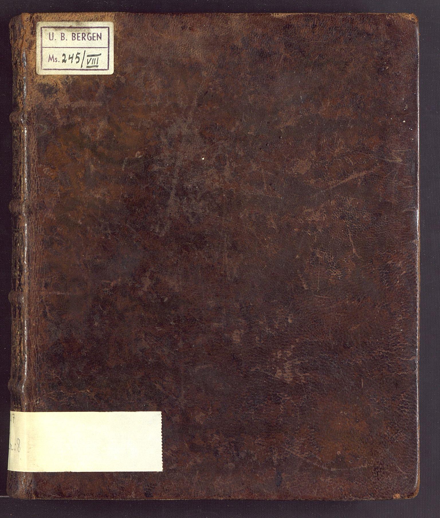 """BBA, De eligerte menn, I/Ia/L0008: """"Cancellieraad og Borgermester Meyers Samlinger og Betragtninger med et Tilleg ang. Den Engelske Flodes Anfald paa Bergen Ao 1665"""", 1774"""