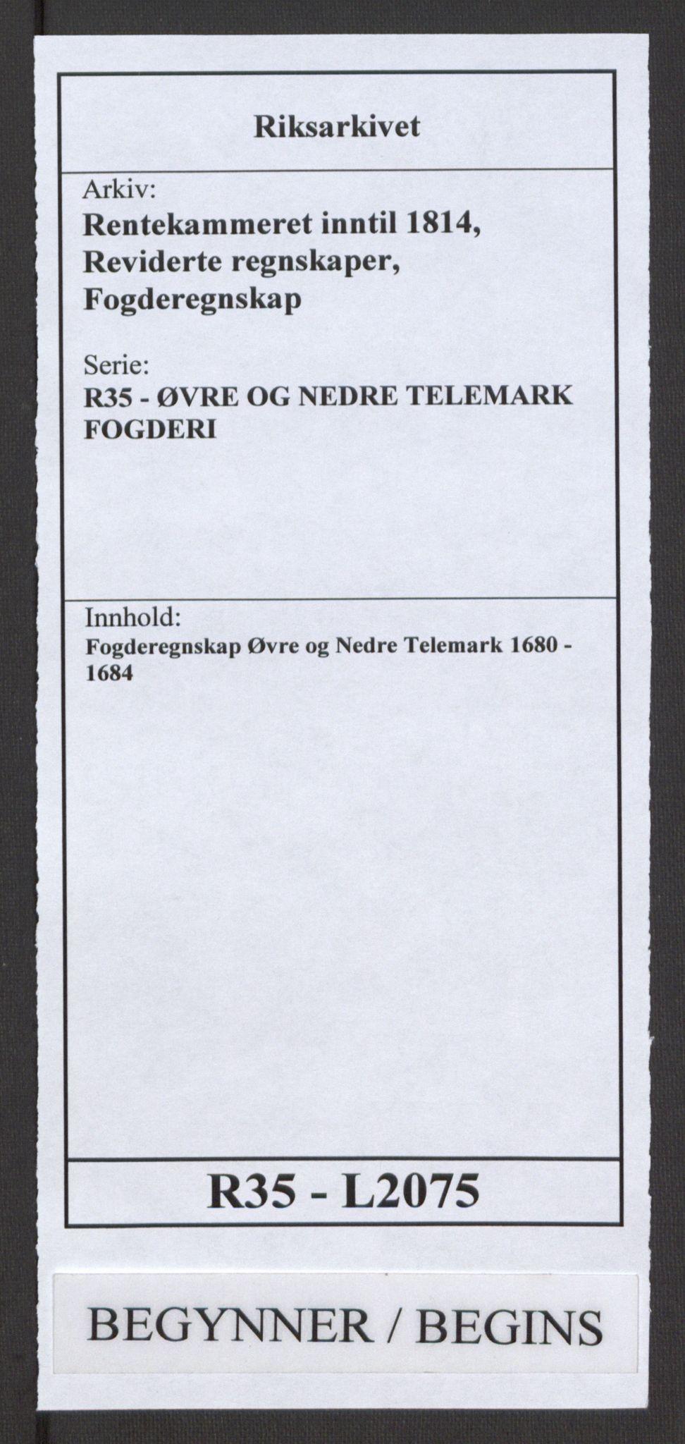 RA, Rentekammeret inntil 1814, Reviderte regnskaper, Fogderegnskap, R35/L2075: Fogderegnskap Øvre og Nedre Telemark, 1680-1684, s. 1