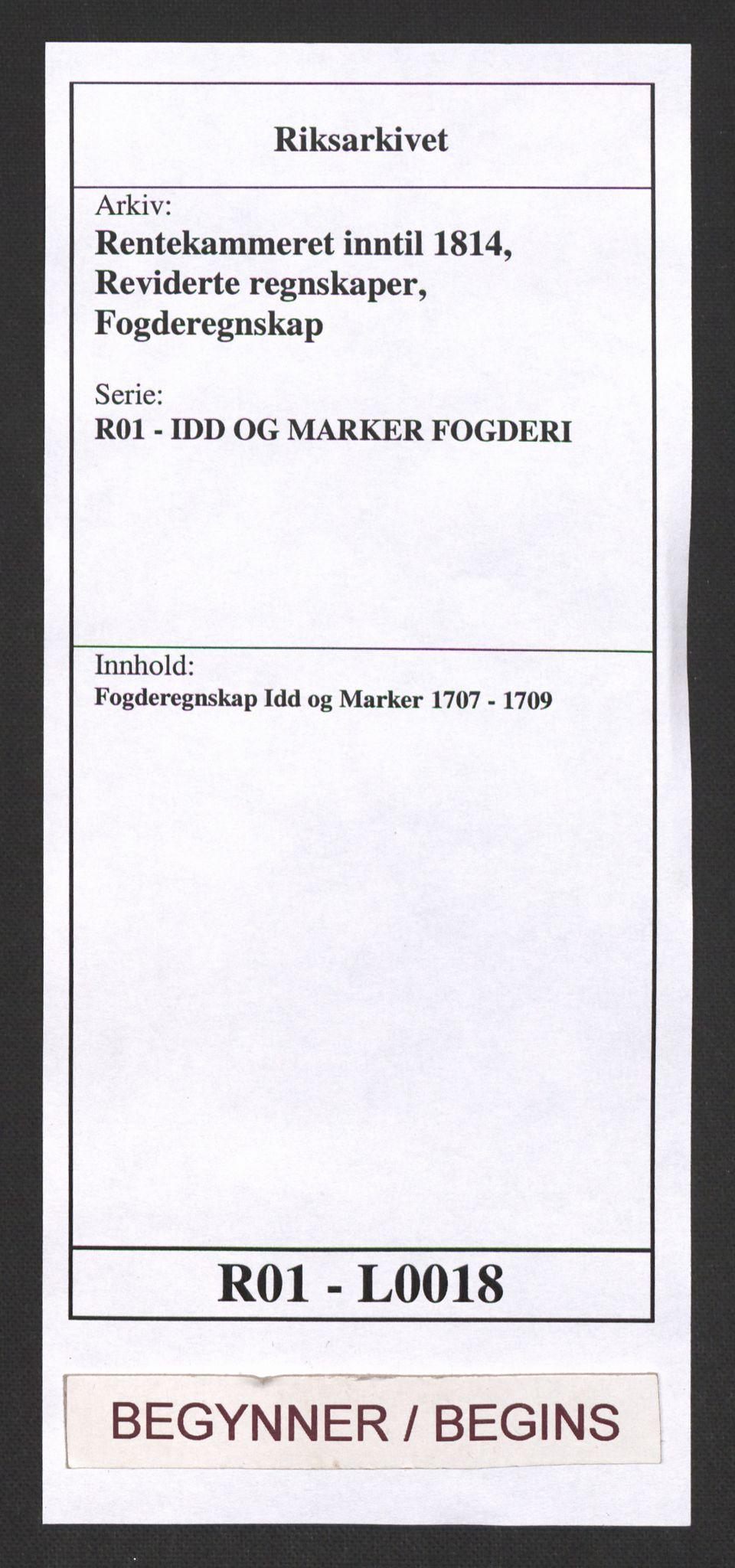RA, Rentekammeret inntil 1814, Reviderte regnskaper, Fogderegnskap, R01/L0018: Fogderegnskap Idd og Marker, 1707-1709, s. 1