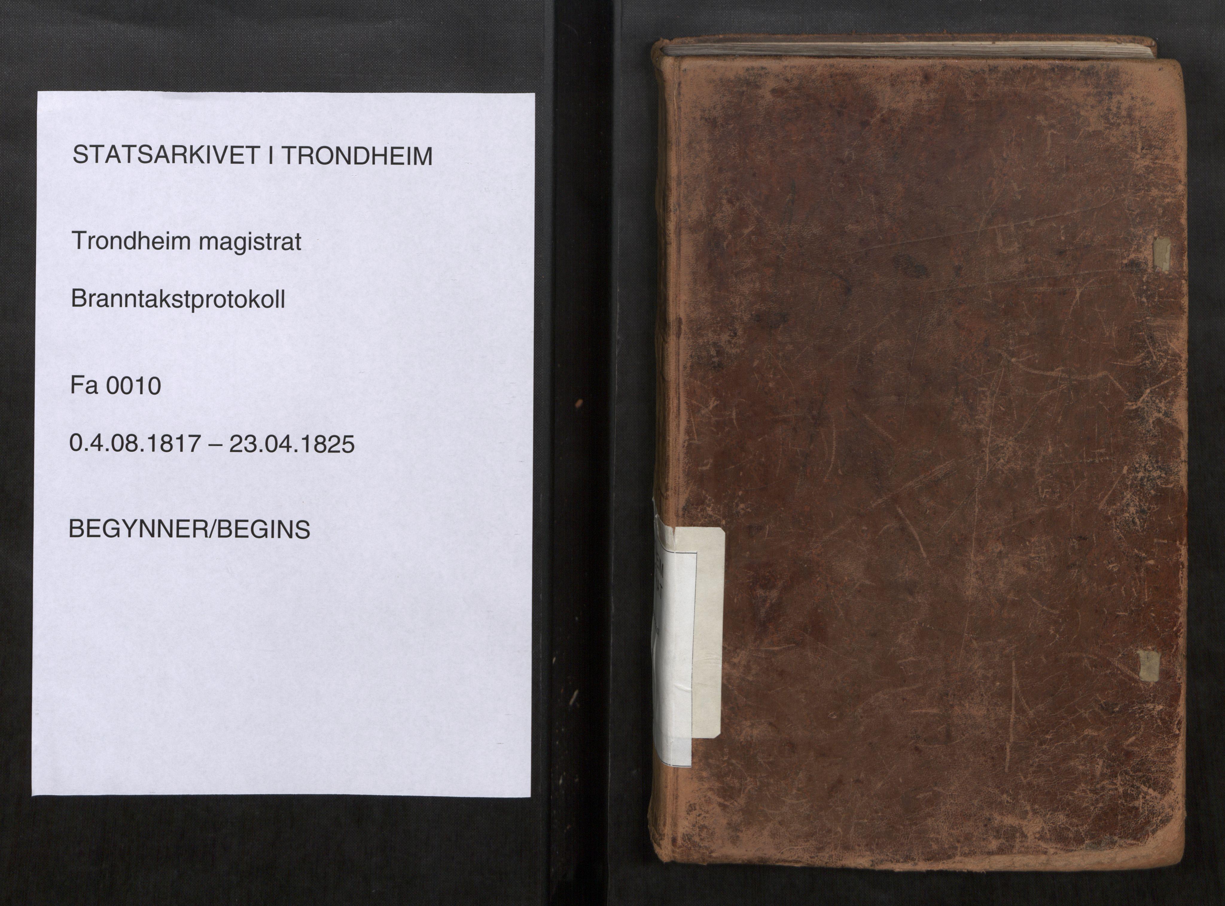 SAT, Norges Brannkasse Trondheim magistrat, Branntakstprotokoller med tekst, nr. 10: 1817-1825, 1817-1825