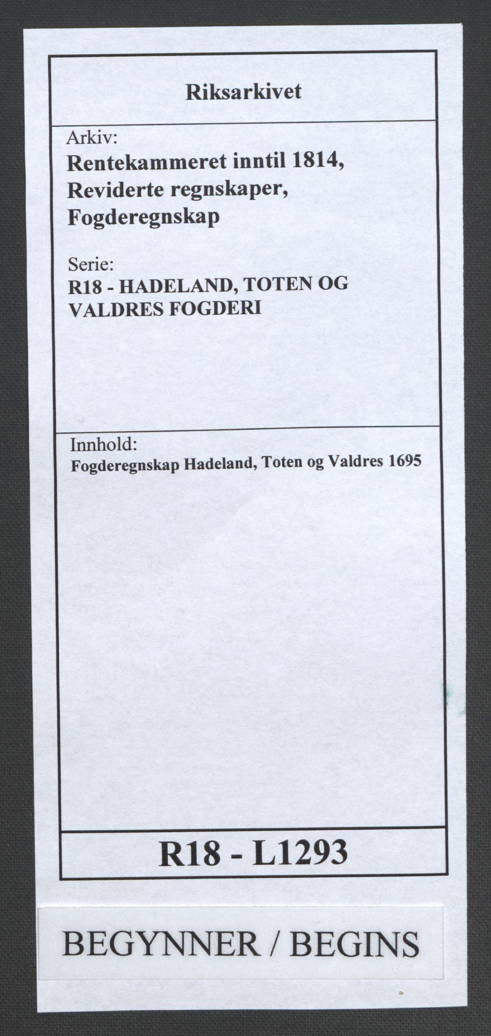 RA, Rentekammeret inntil 1814, Reviderte regnskaper, Fogderegnskap, R18/L1293: Fogderegnskap Hadeland, Toten og Valdres, 1695, s. 1