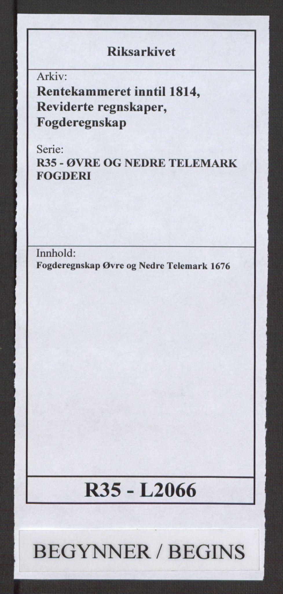 RA, Rentekammeret inntil 1814, Reviderte regnskaper, Fogderegnskap, R35/L2066: Fogderegnskap Øvre og Nedre Telemark, 1676, s. 1