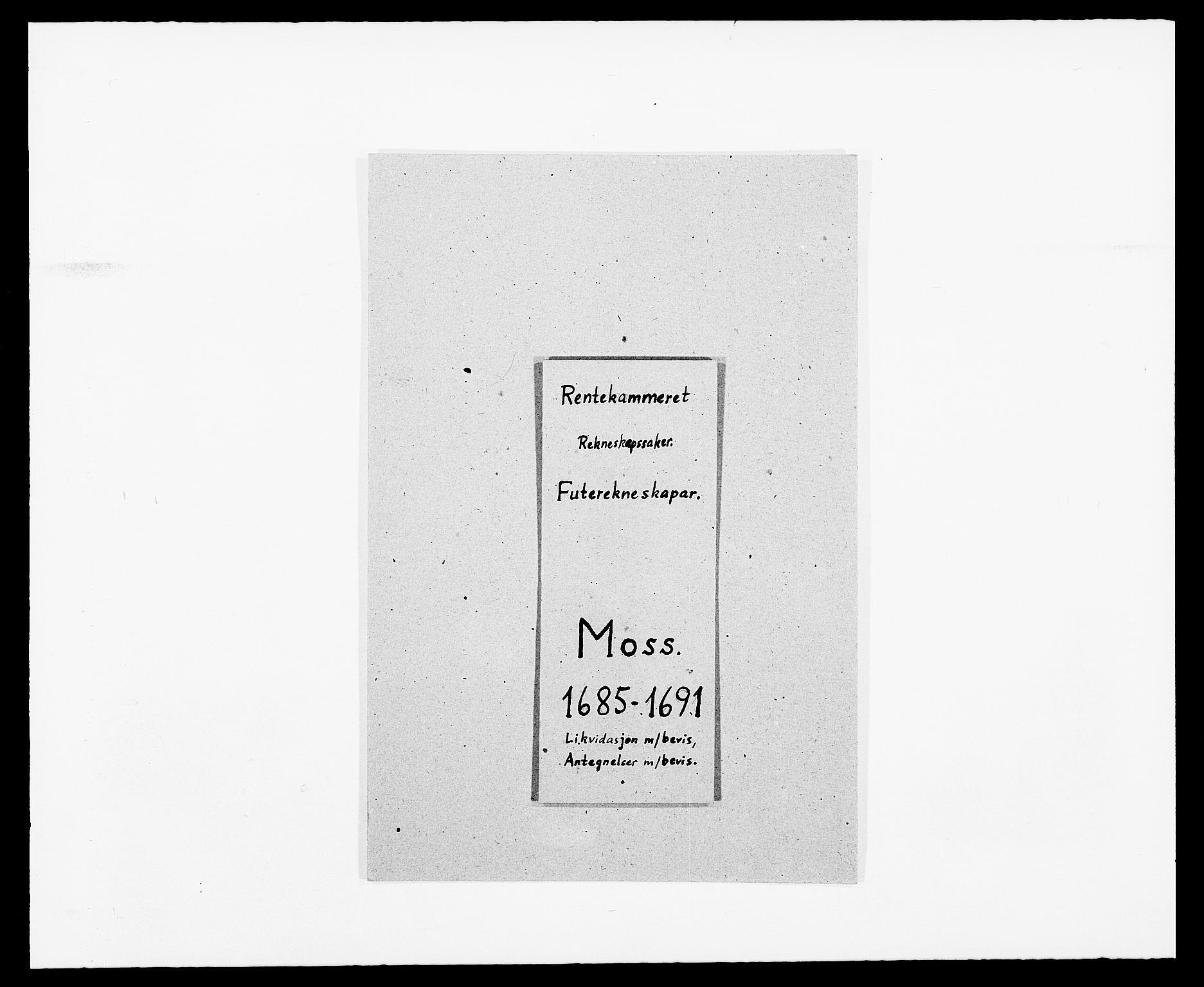 RA, Rentekammeret inntil 1814, Reviderte regnskaper, Fogderegnskap, R02/L0107: Fogderegnskap Moss og Verne kloster, 1685-1691, s. 1