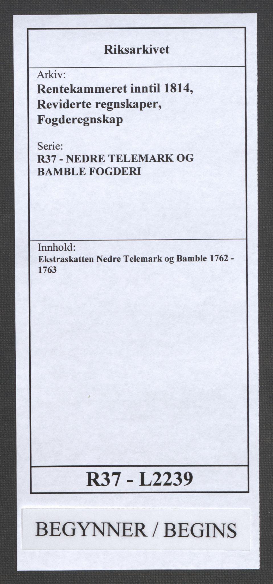 RA, Rentekammeret inntil 1814, Reviderte regnskaper, Fogderegnskap, R37/L2239: Ekstraskatten Nedre Telemark og Bamble, 1762-1763, s. 1