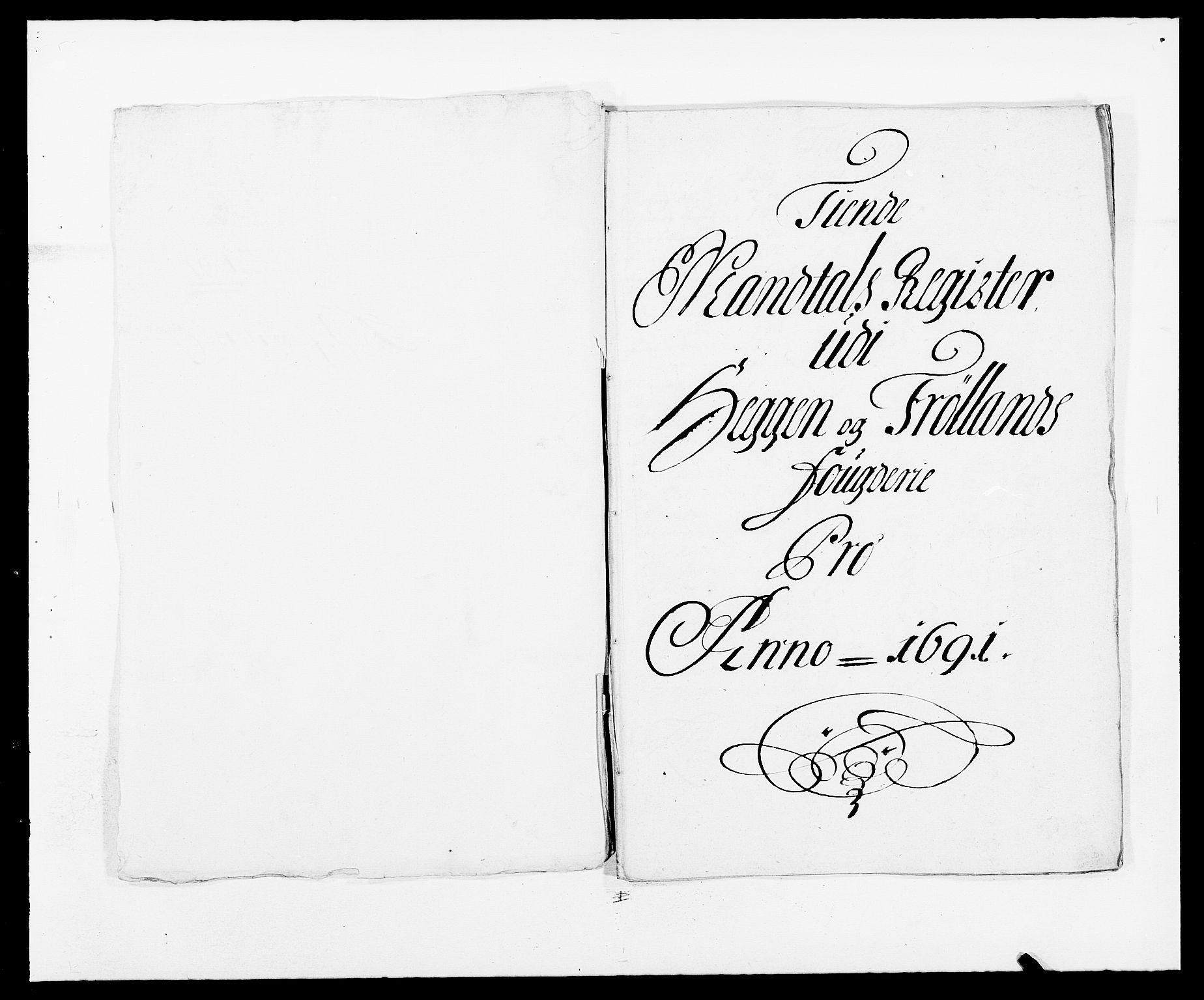RA, Rentekammeret inntil 1814, Reviderte regnskaper, Fogderegnskap, R06/L0283: Fogderegnskap Heggen og Frøland, 1691-1693, s. 11