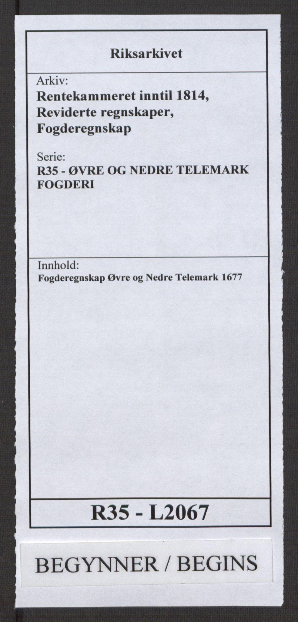 RA, Rentekammeret inntil 1814, Reviderte regnskaper, Fogderegnskap, R35/L2067: Fogderegnskap Øvre og Nedre Telemark, 1677, s. 1