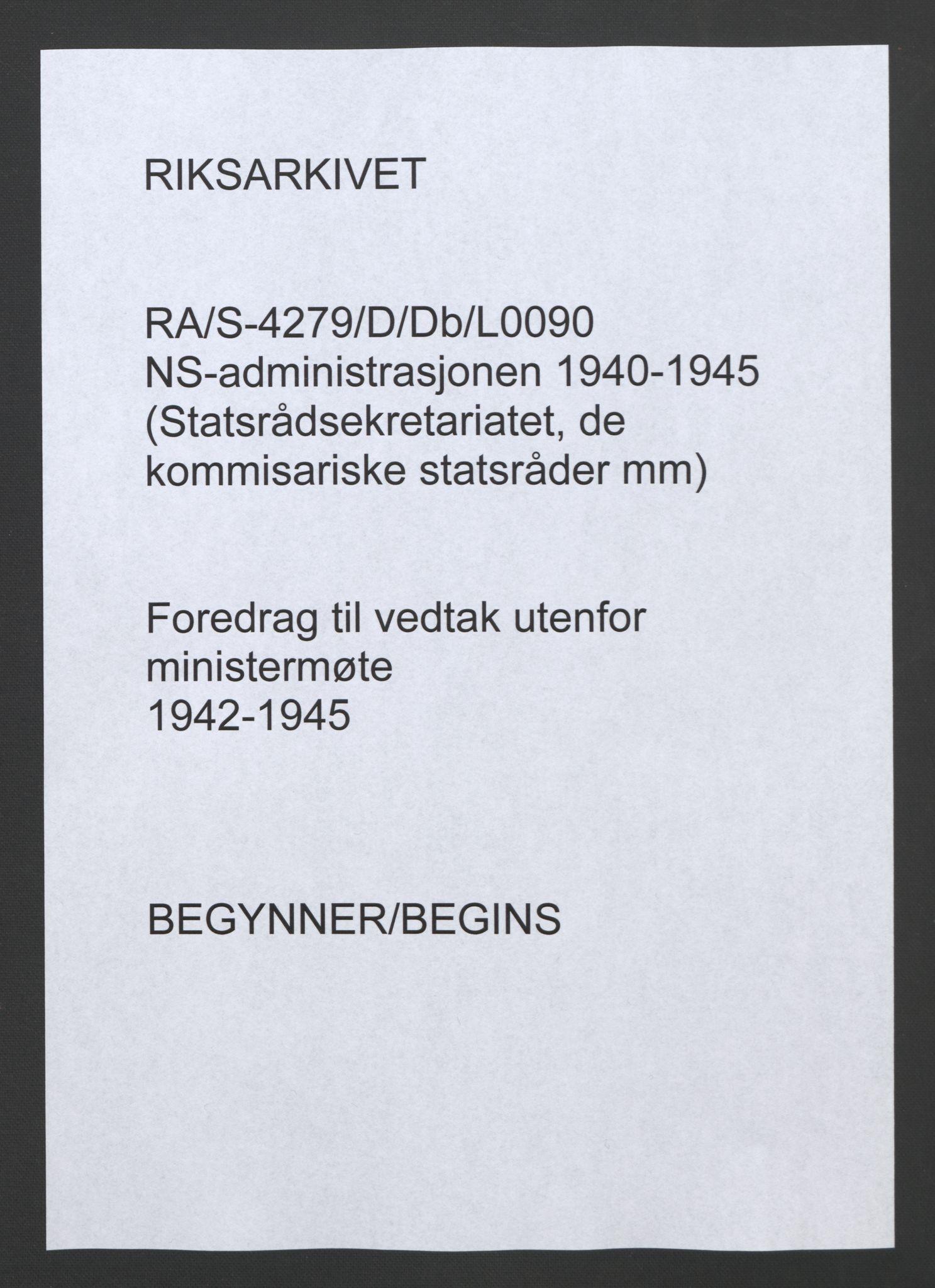 RA, NS-administrasjonen 1940-1945 (Statsrådsekretariatet, de kommisariske statsråder mm), D/Db/L0090: Foredrag til vedtak utenfor ministermøte, 1942-1945, s. upaginert