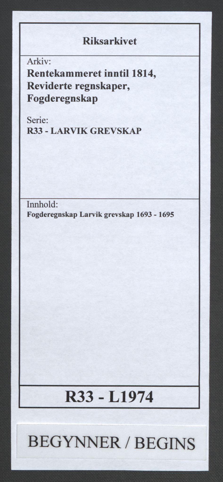 RA, Rentekammeret inntil 1814, Reviderte regnskaper, Fogderegnskap, R33/L1974: Fogderegnskap Larvik grevskap, 1693-1695, s. 1