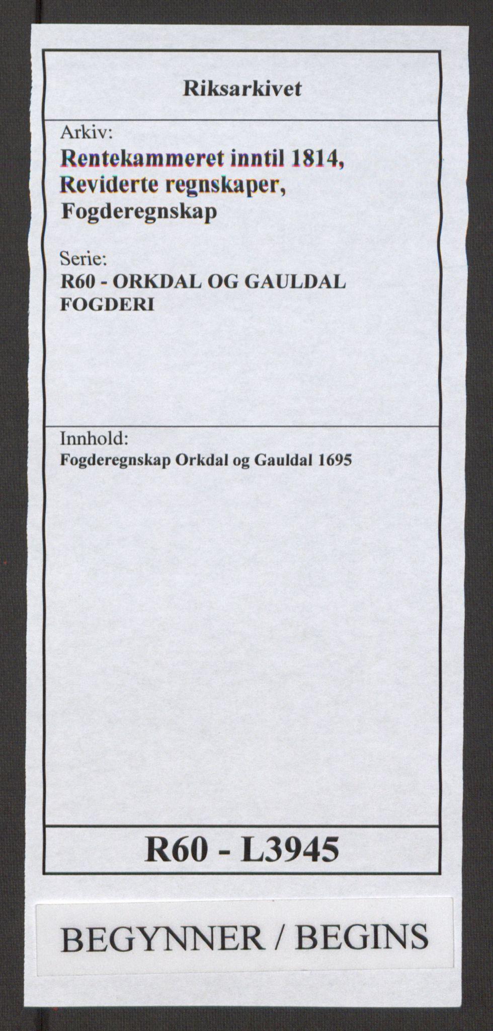 RA, Rentekammeret inntil 1814, Reviderte regnskaper, Fogderegnskap, R60/L3945: Fogderegnskap Orkdal og Gauldal, 1695, s. 1