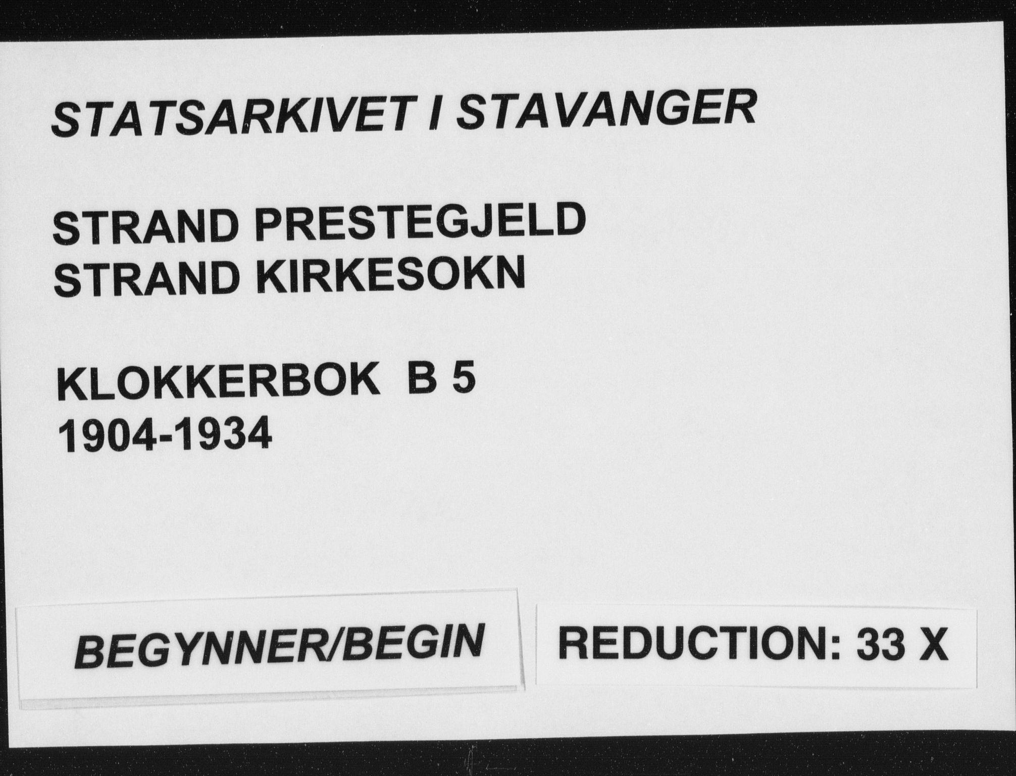 SAST, Strand sokneprestkontor, H/Ha/Hab/L0005: Klokkerbok nr. B 5, 1904-1934